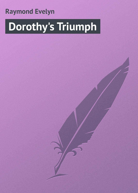 Raymond Evelyn Dorothy's Triumph raymond evelyn dorothy s tour