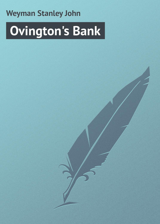 Weyman Stanley John Ovington's Bank weyman stanley john the red cockade
