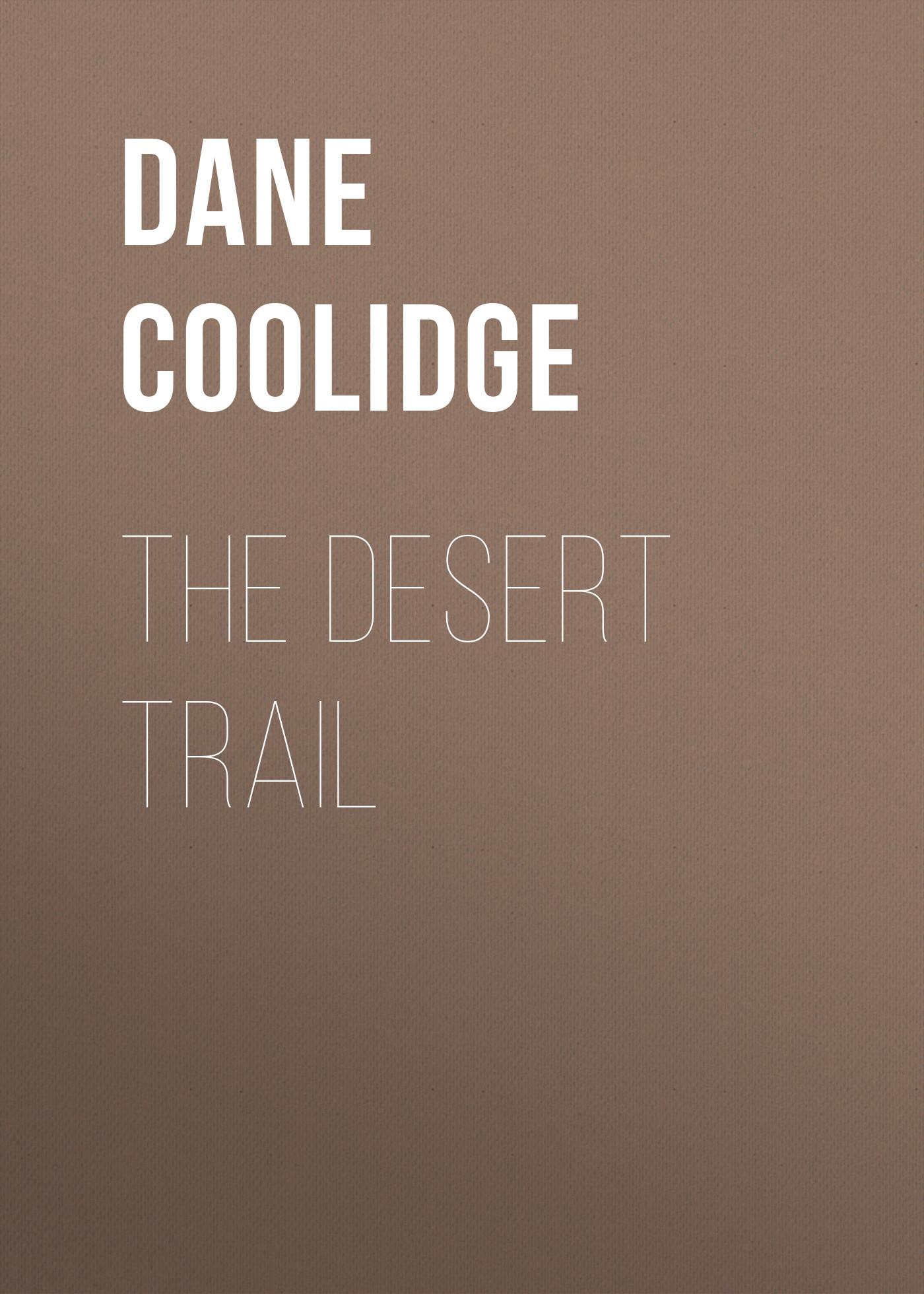 Coolidge Dane The Desert Trail coolidge susan a round dozen