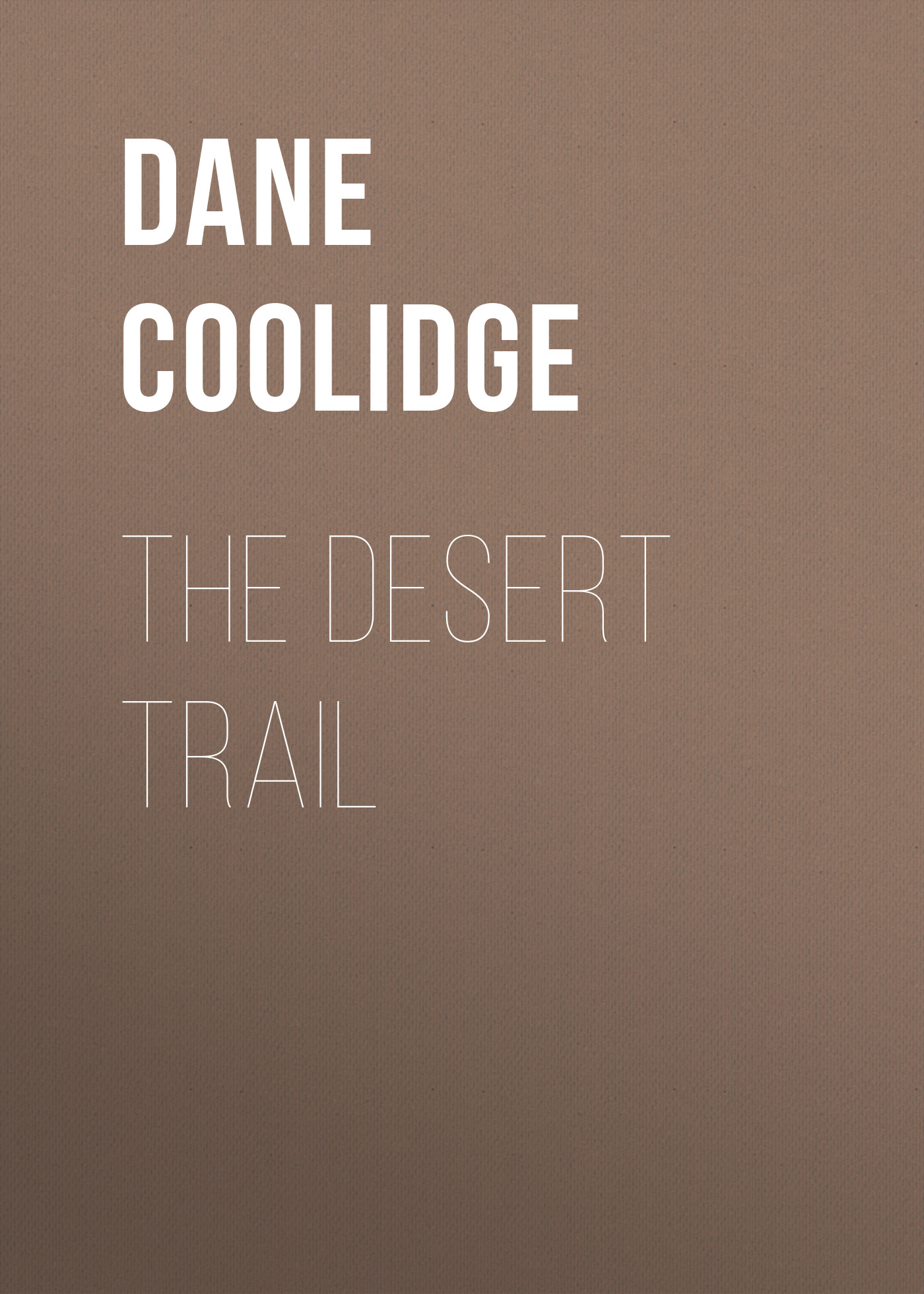 Coolidge Dane The Desert Trail coolidge dane wunpost