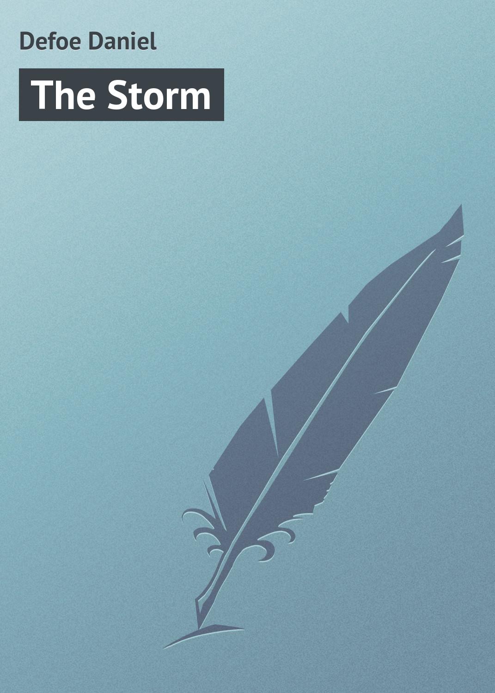 Даниэль Дефо The Storm даниэль дефо the storm an essay