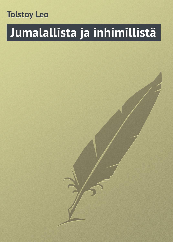 Лев Толстой Jumalallista ja inhimillistä лев толстой sõda ja rahu iii ja iv