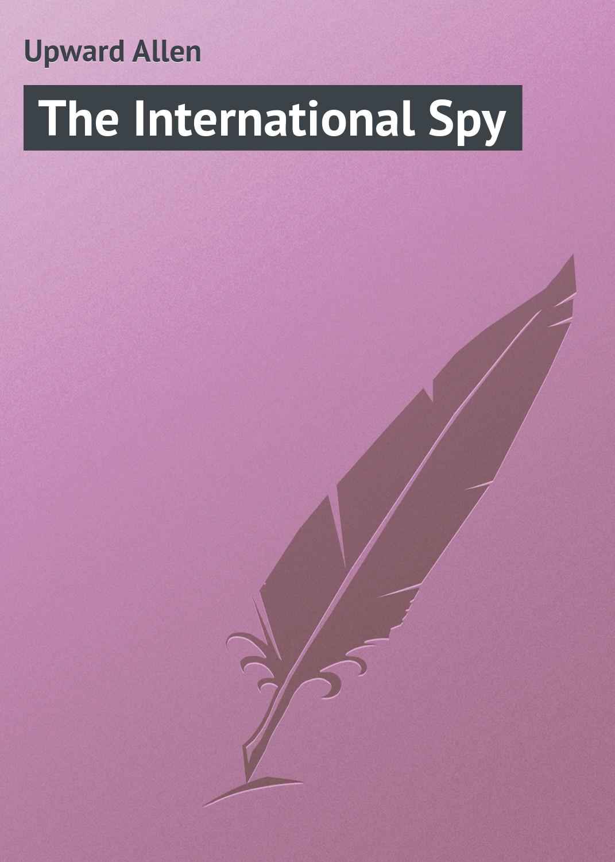 лучшая цена Upward Allen The International Spy