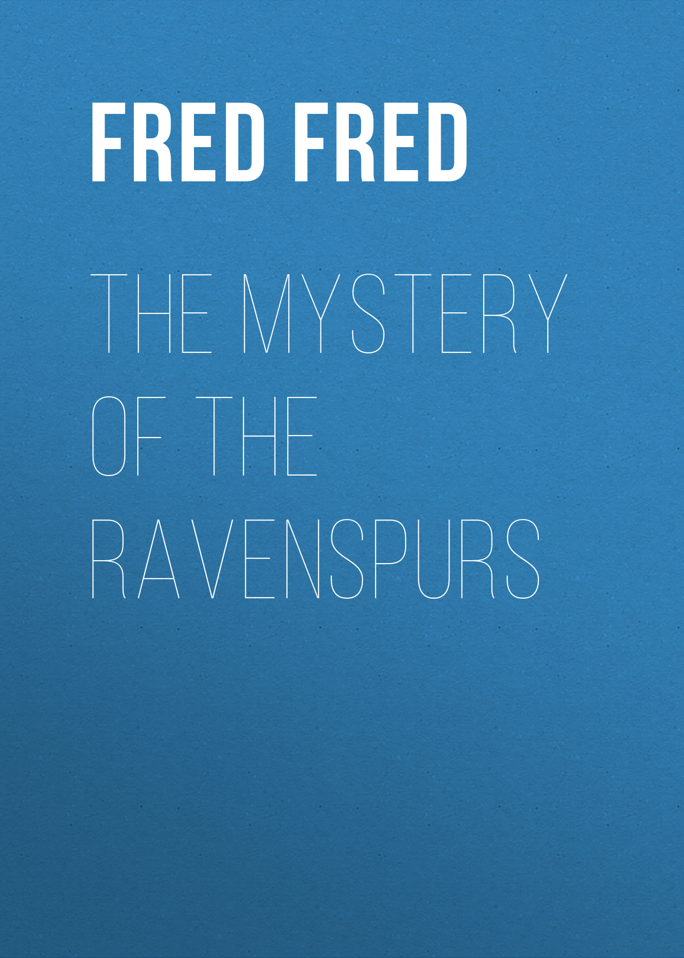 White Fred Merrick The Mystery of the Ravenspurs poe e a the mystery of marie roget