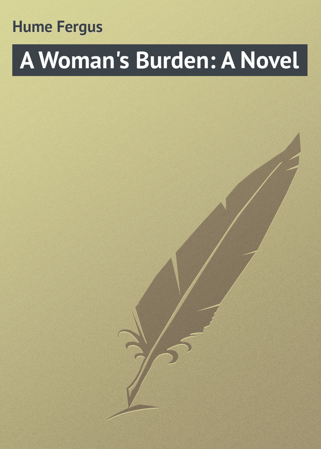 Hume Fergus A Woman's Burden: A Novel fergus hume a woman s burden