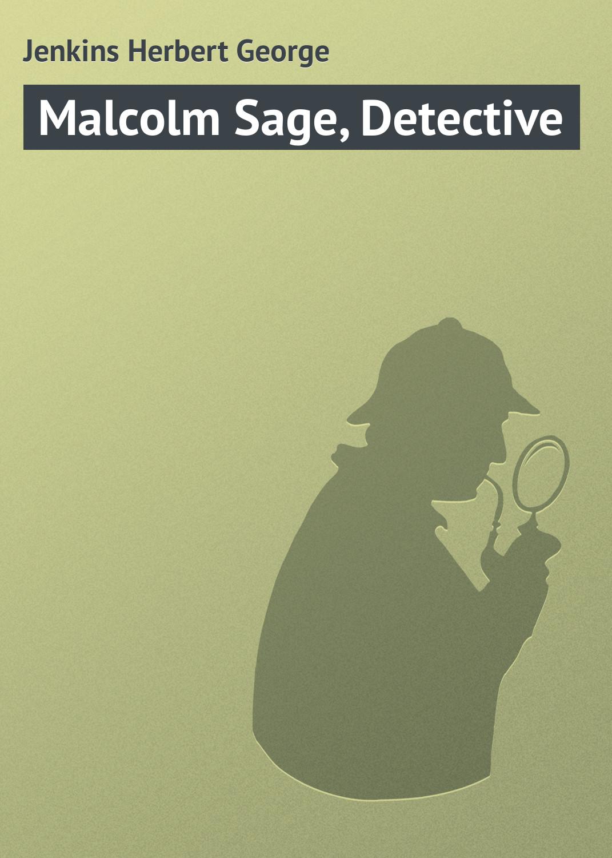 Jenkins Herbert George Malcolm Sage, Detective