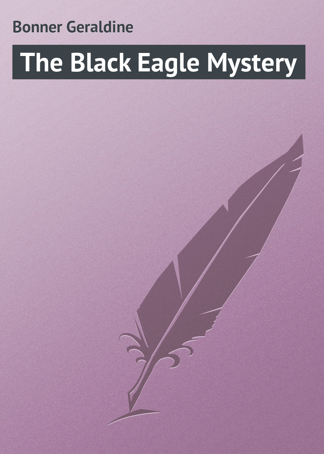 купить Bonner Geraldine The Black Eagle Mystery онлайн
