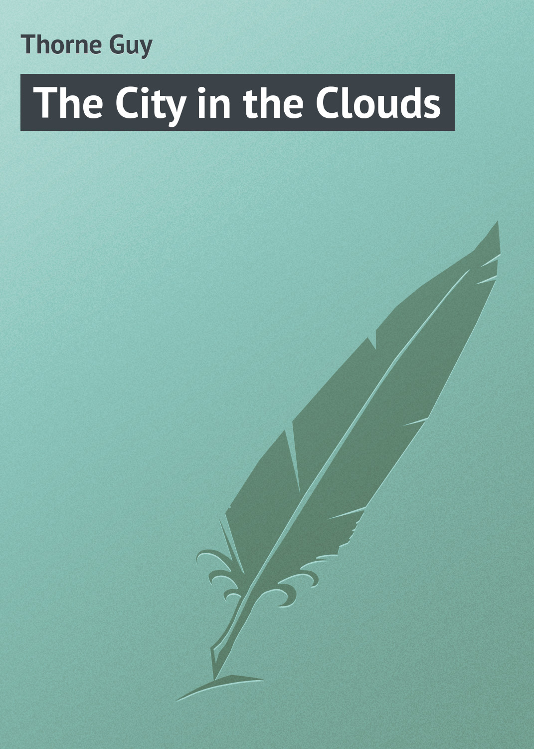 Thorne Guy The City in the Clouds витамины thorne