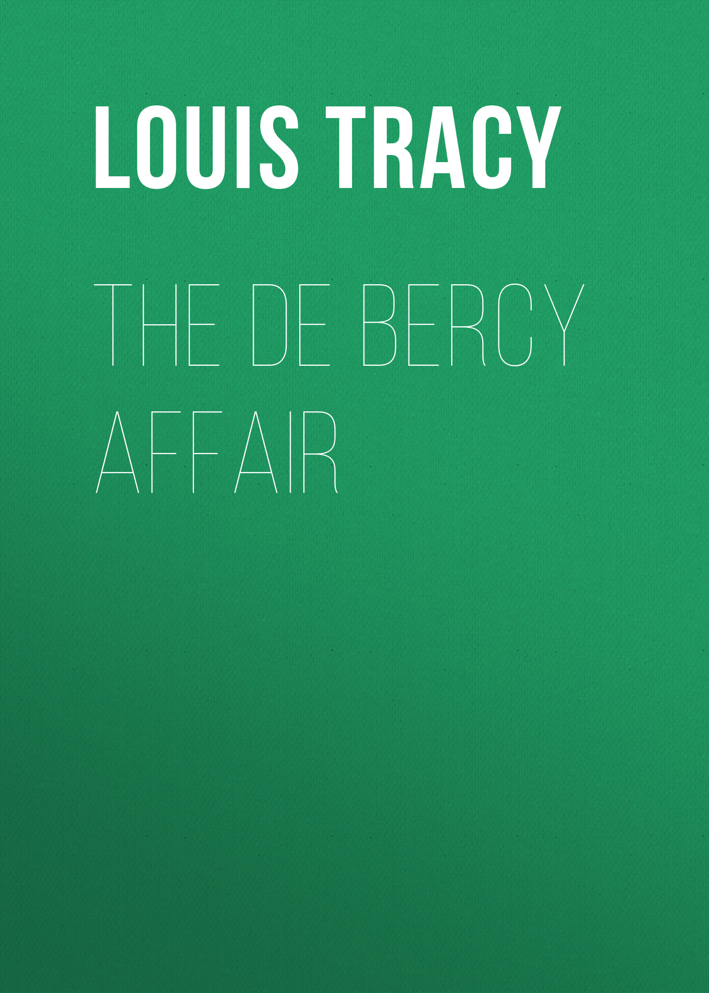 Tracy Louis The de Bercy Affair moore g the holmes affair
