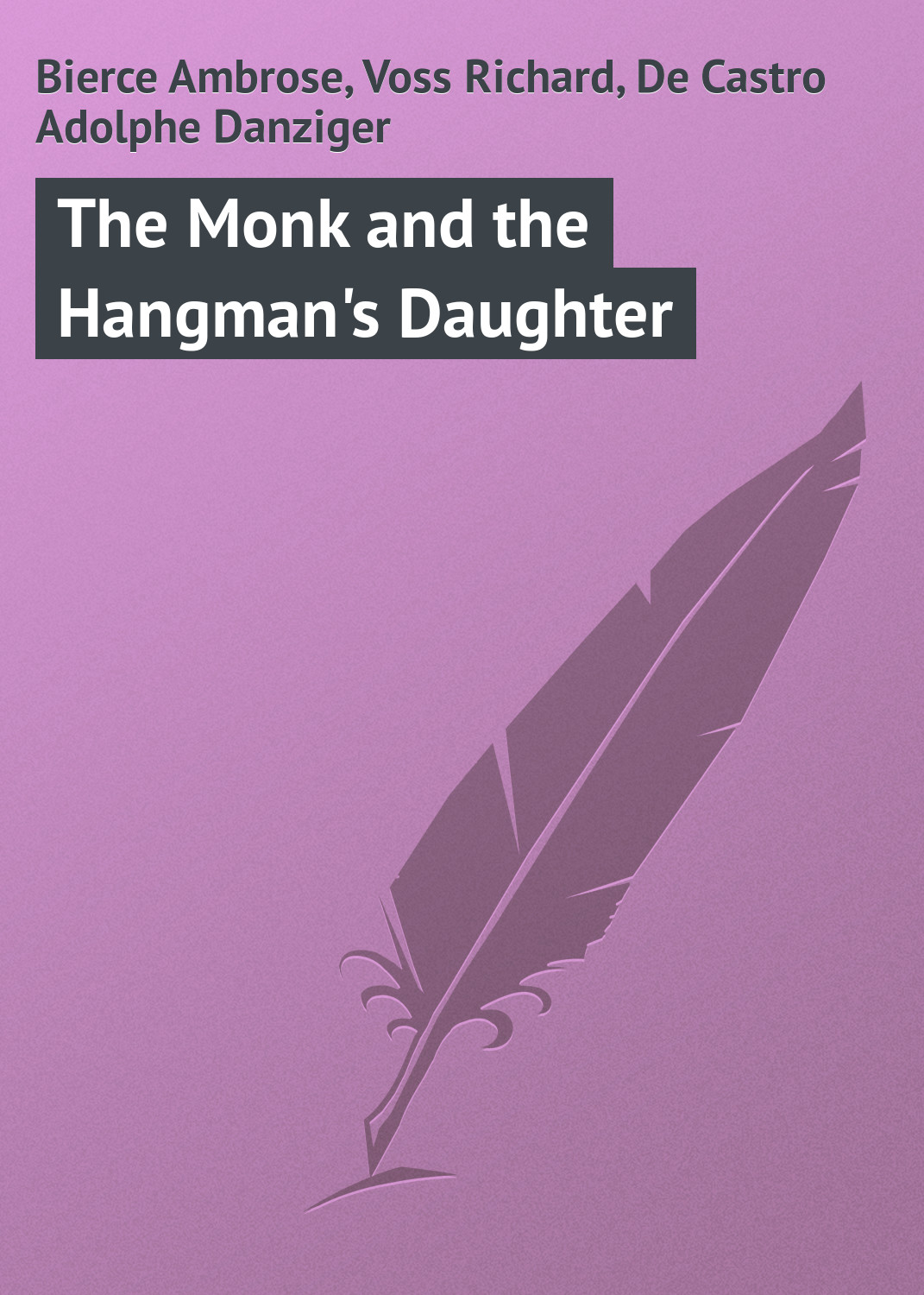 Bierce Ambrose The Monk and the Hangman's Daughter the murderer s daughter
