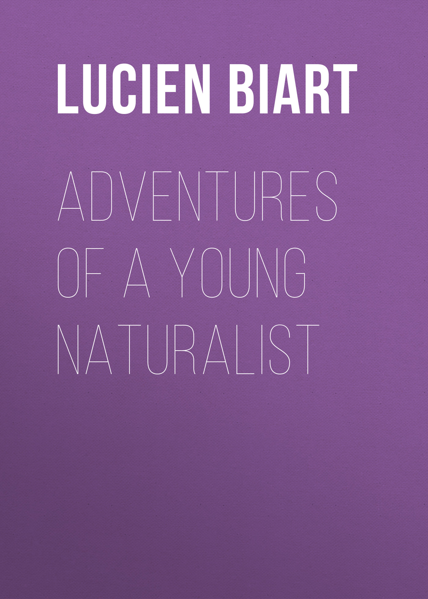 Lucien Biart Adventures of  Young Naturalist
