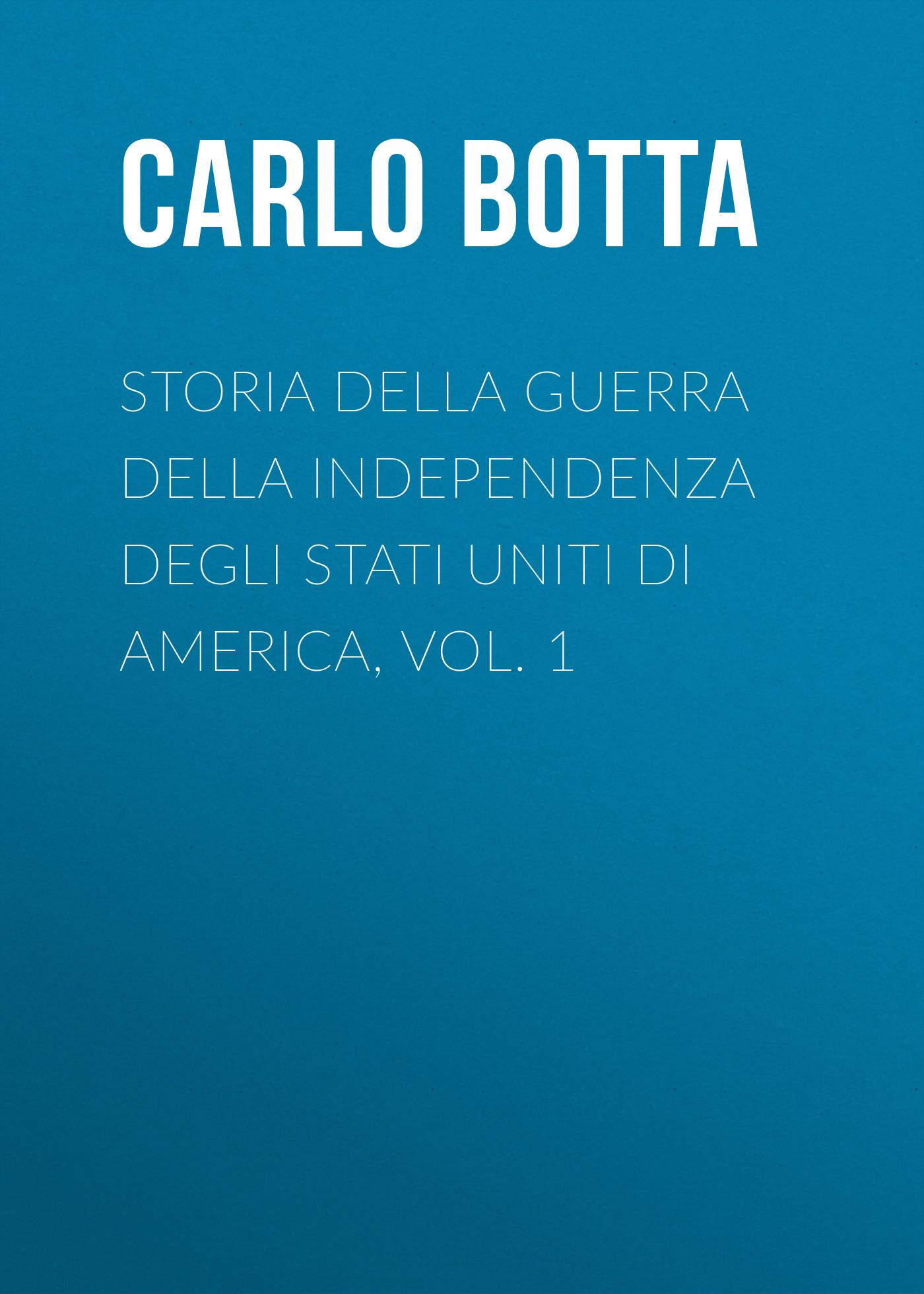 цена Botta Carlo Storia della Guerra della Independenza degli Stati Uniti di America, vol. 1 онлайн в 2017 году