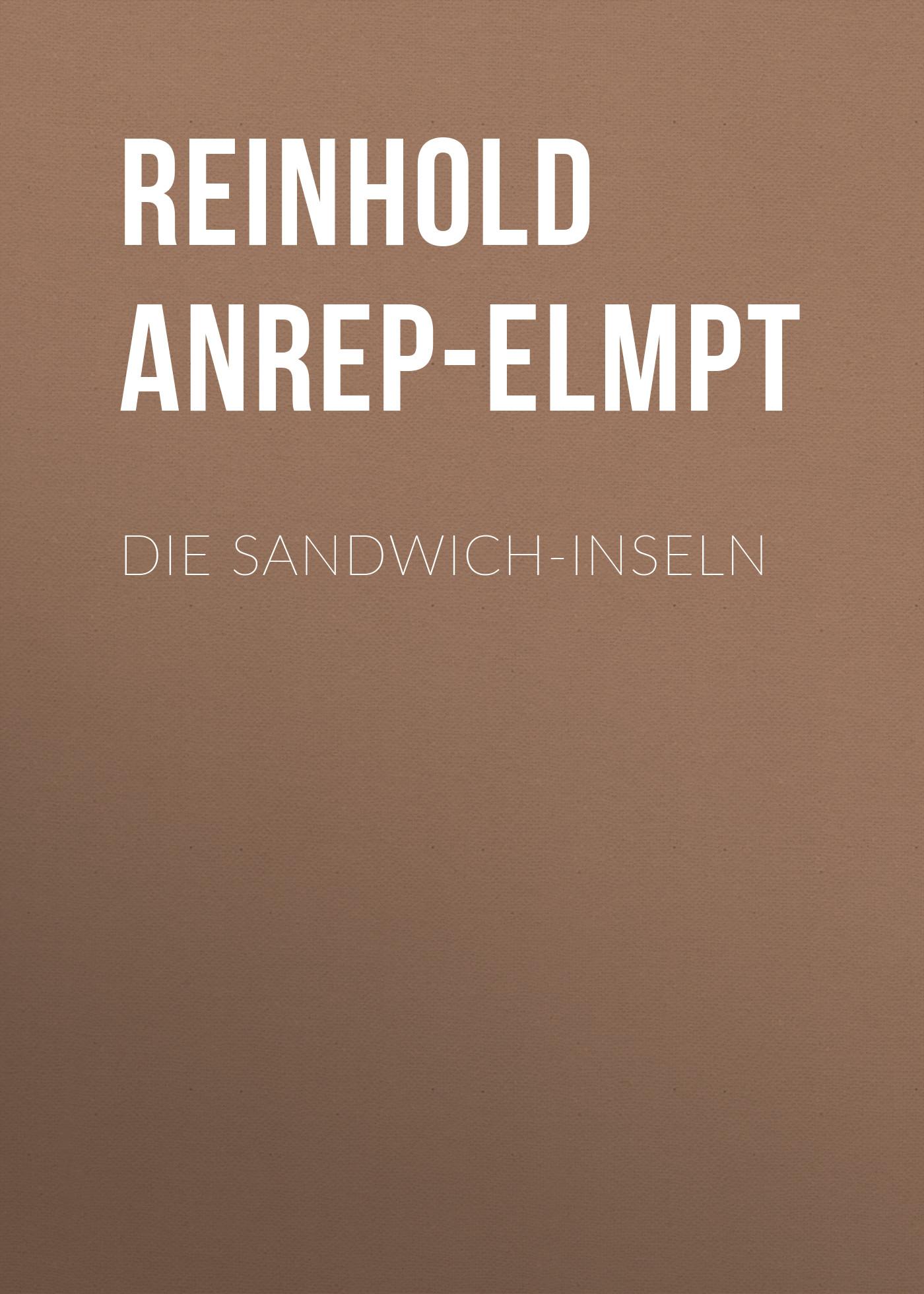 цена Anrep-Elmpt Reinhold Die Sandwich-Inseln онлайн в 2017 году