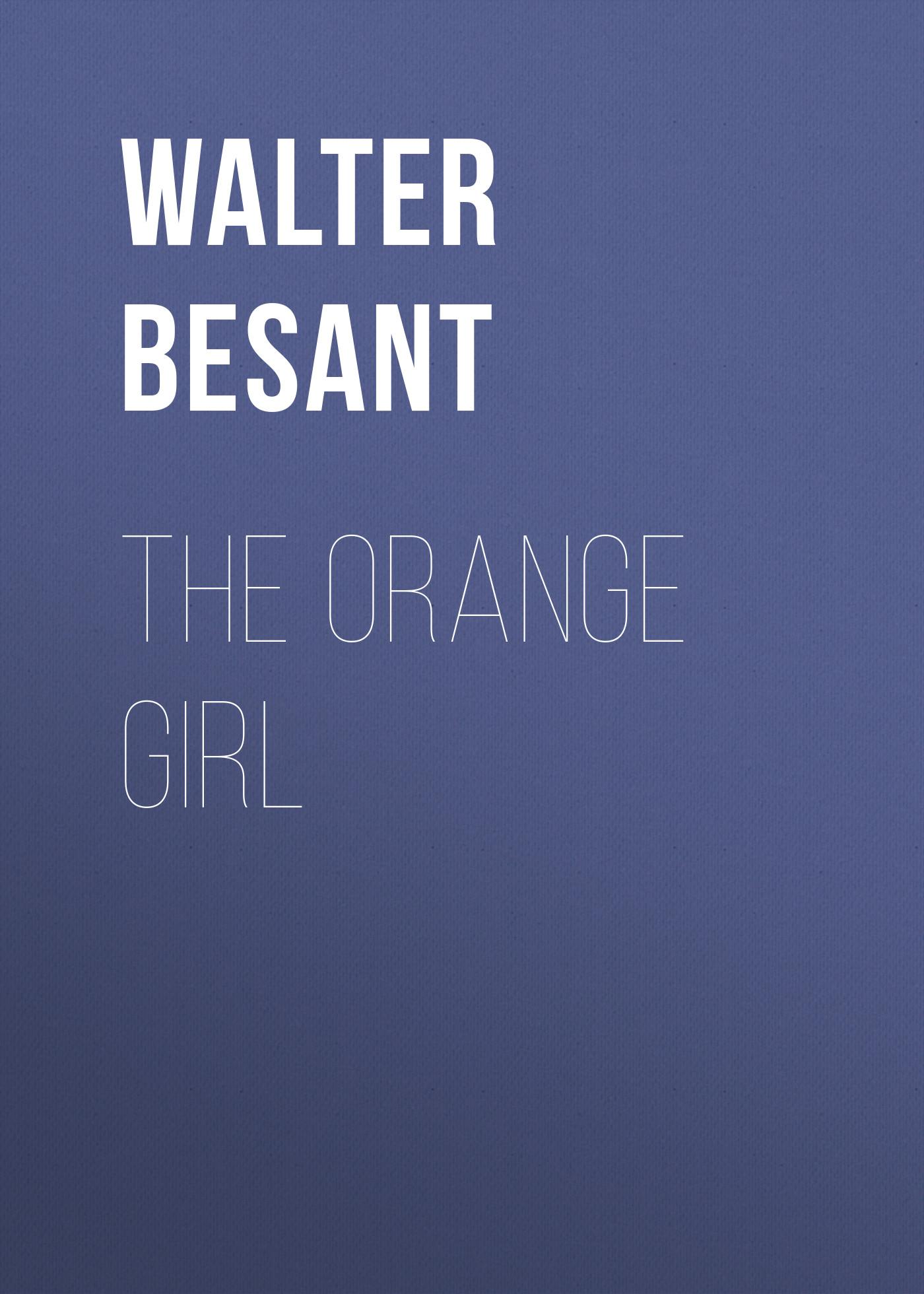 Walter Besant The Orange Girl walter besant london