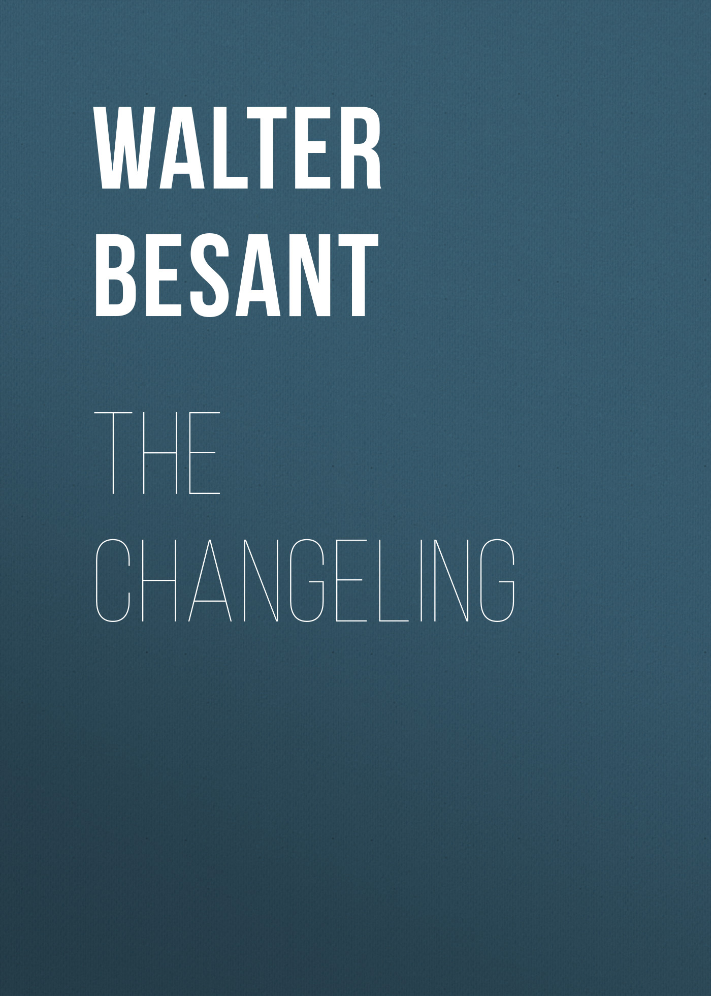 Walter Besant The Changeling