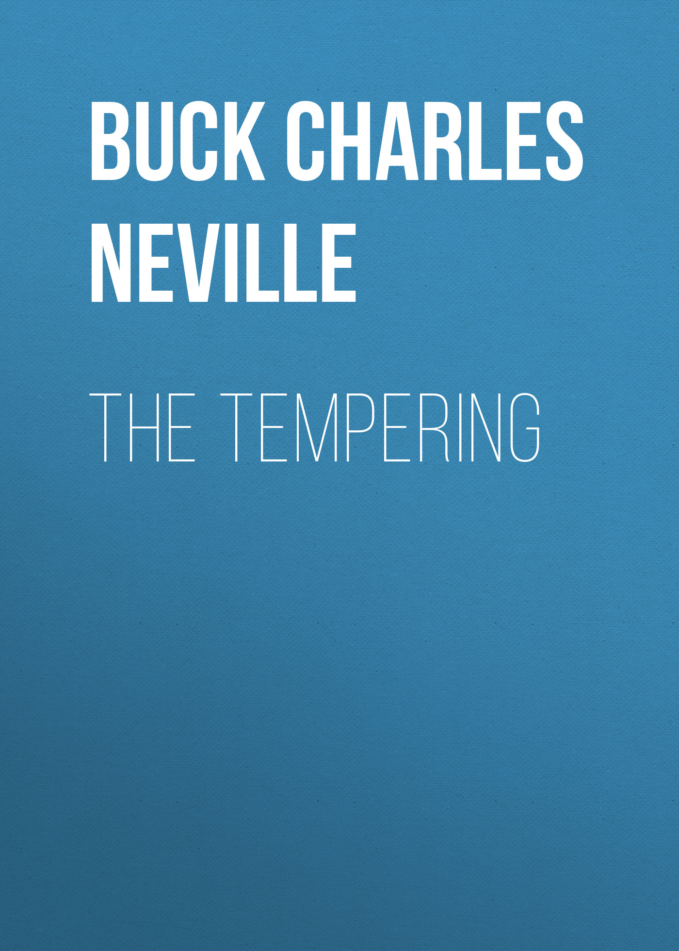 Buck Charles Neville The Tempering buck lux titanium coated b0816tts