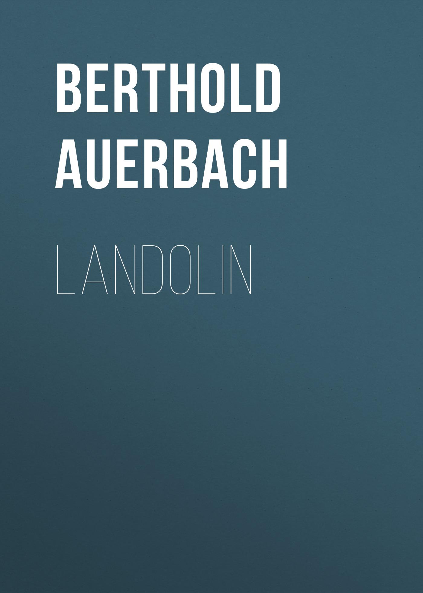 Auerbach Berthold Landolin auerbach berthold landolin