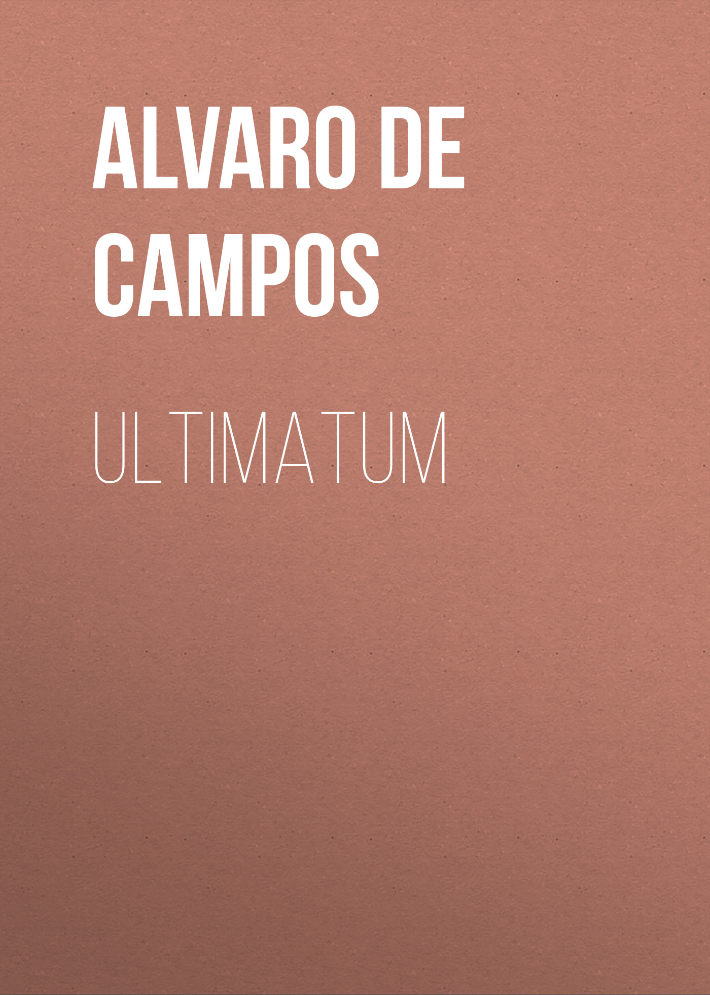 Alvaro de Campos Ultimatum ultimatum