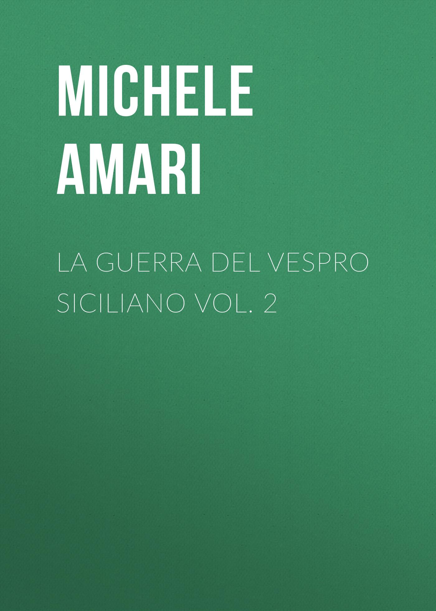 лучшая цена Amari Michele La guerra del Vespro Siciliano vol. 2