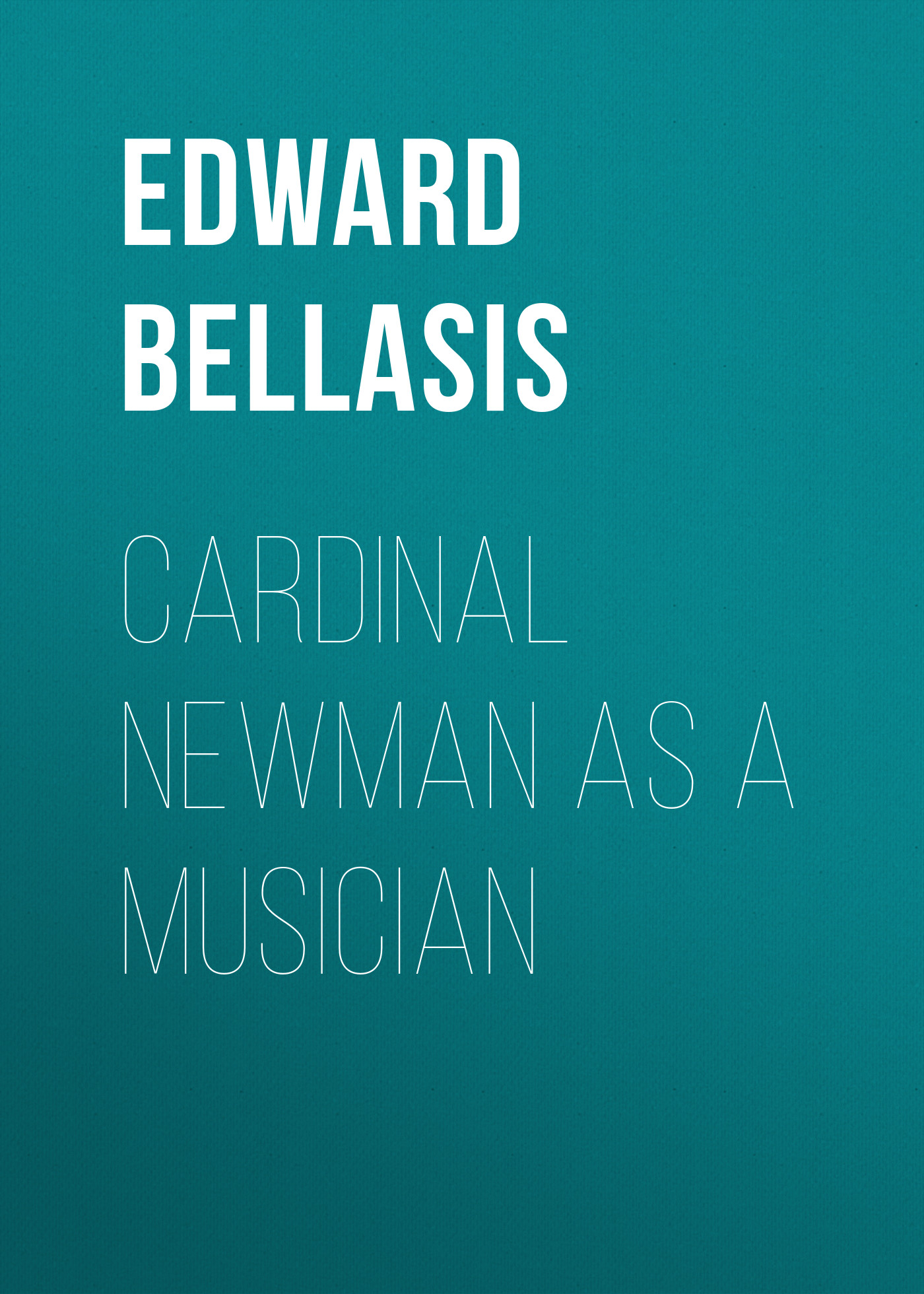Bellasis Edward Cardinal Newman as a Musician все цены