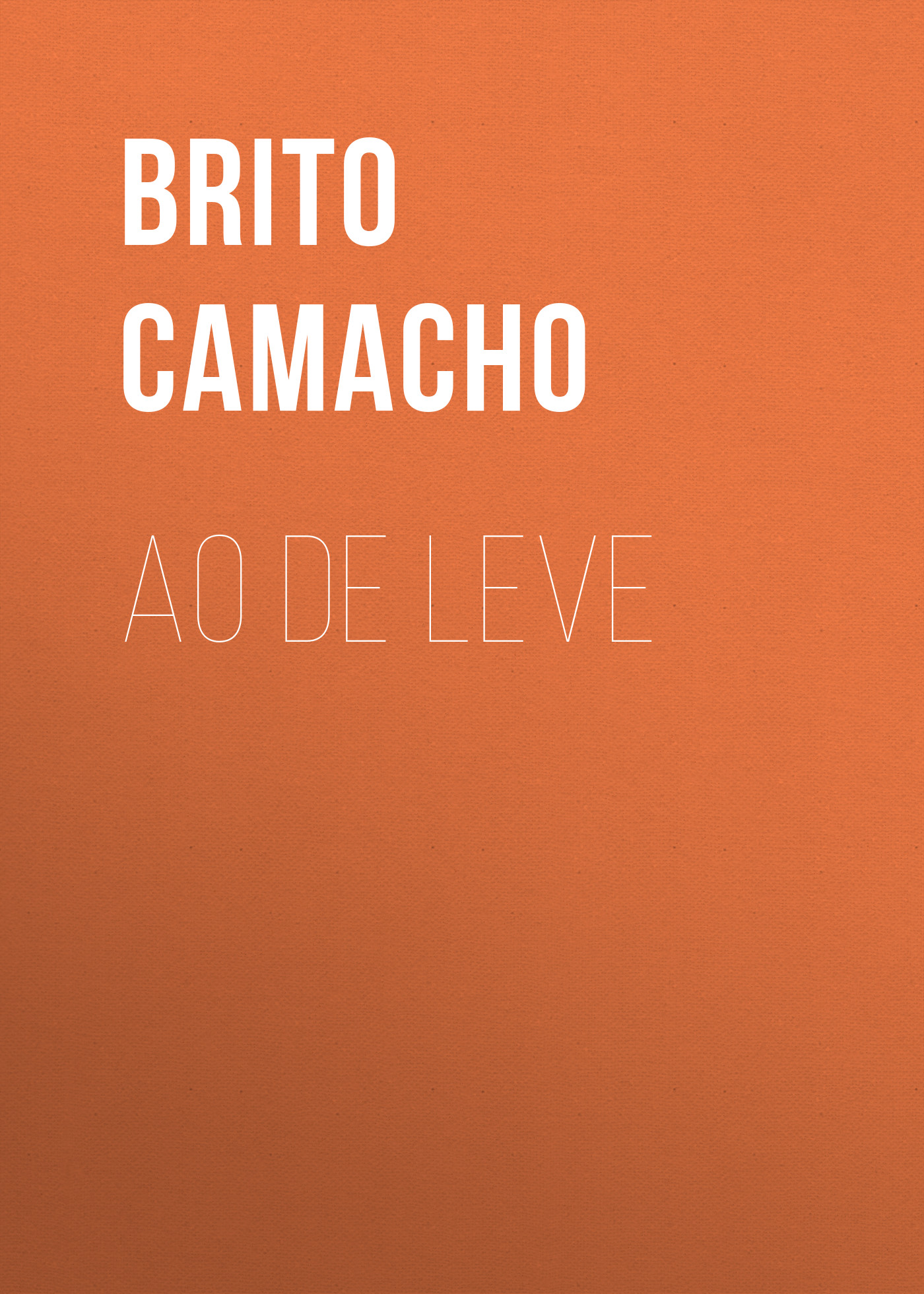 Camacho Brito Ao de Leve carlos camacho lost in love
