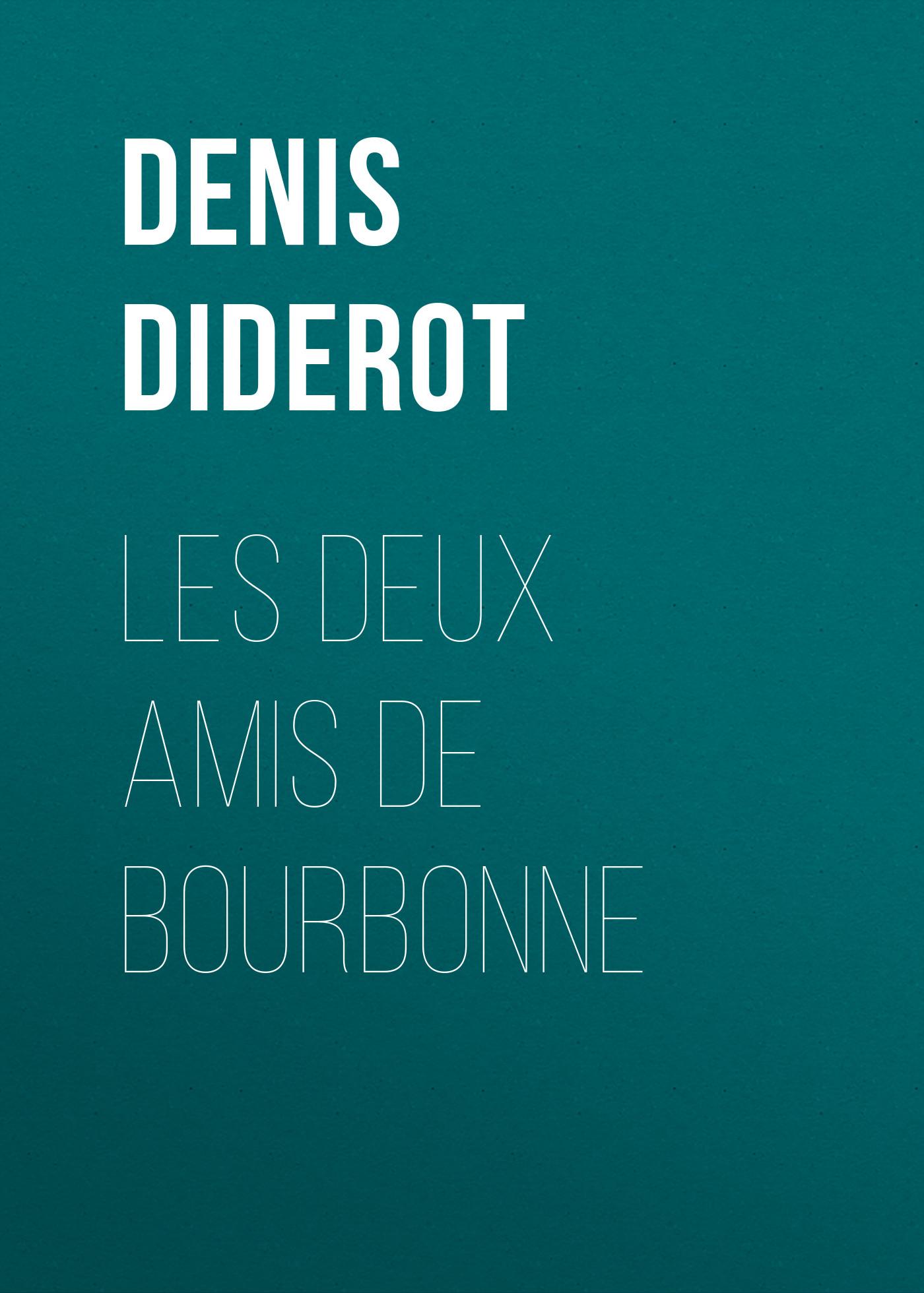 Denis Diderot Les deux amis de Bourbonne цена и фото