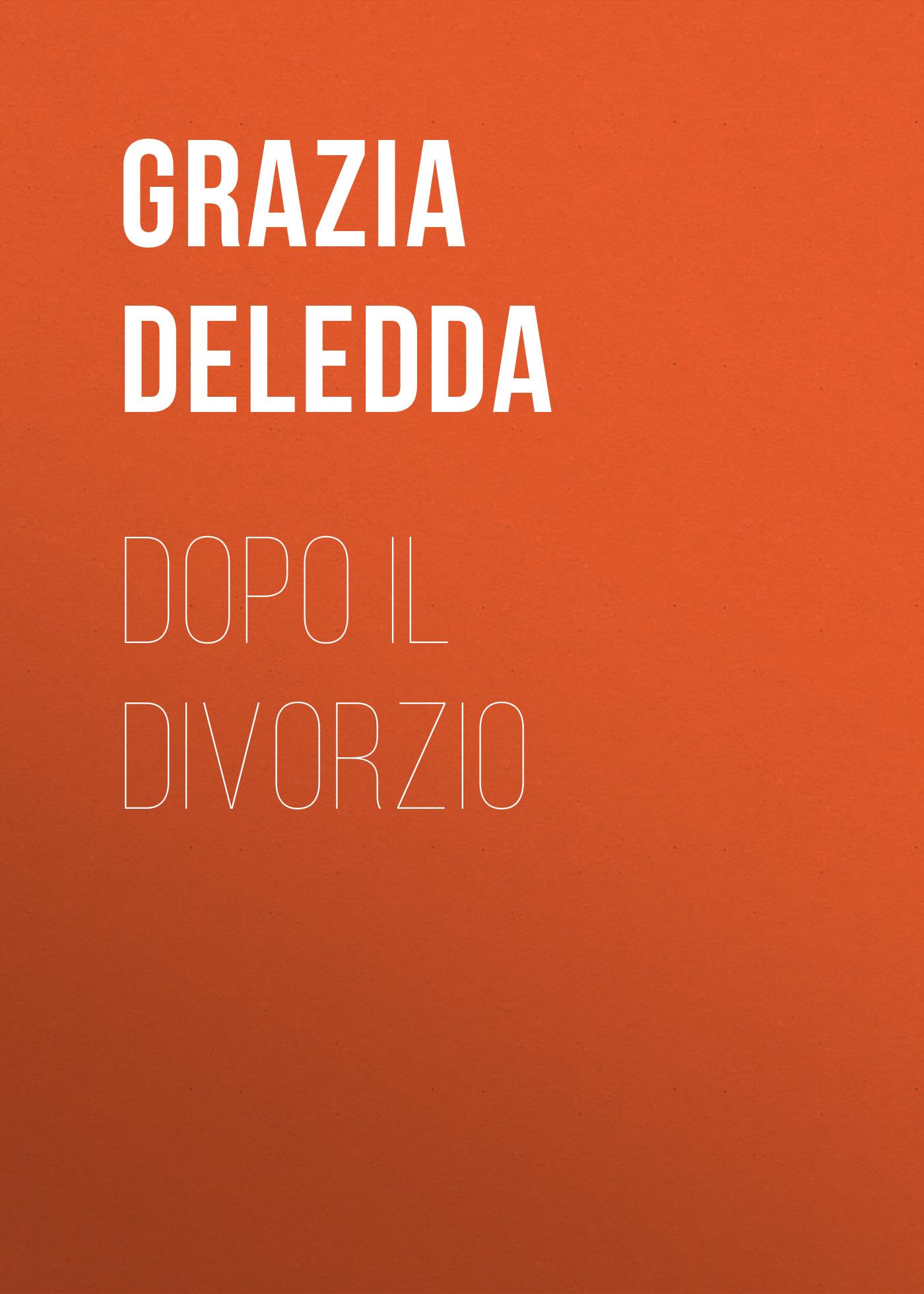 Grazia Deledda Dopo il divorzio все цены