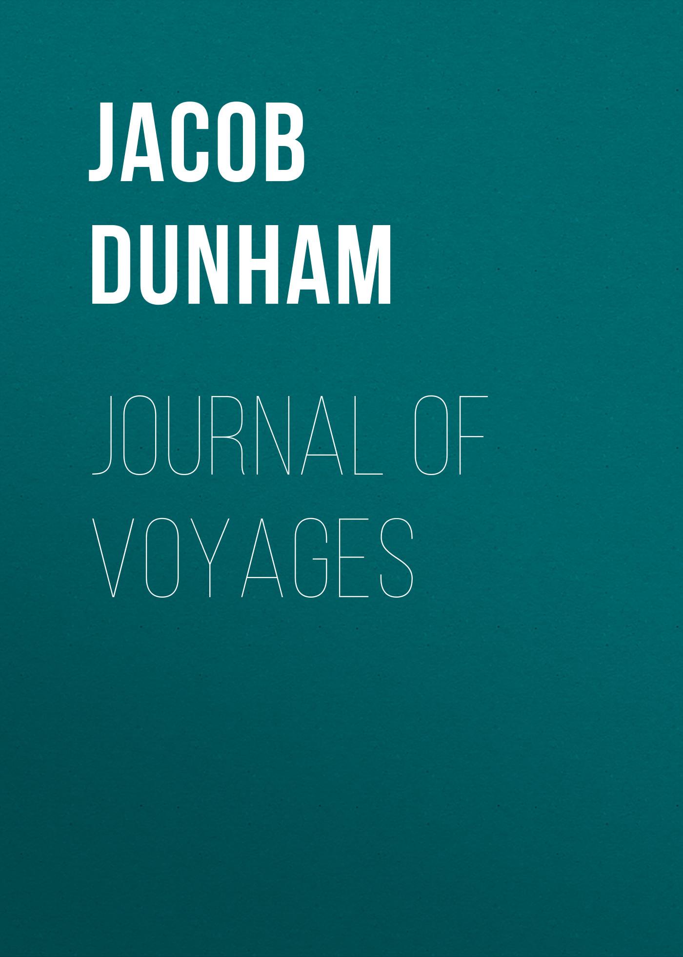 Jacob Dunham Journal of Voyages jeff dunham kingston