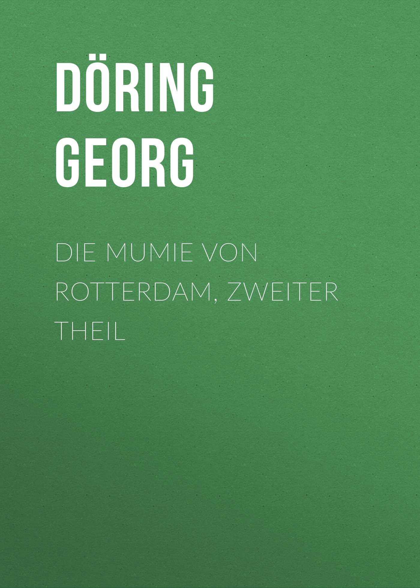 Döring Georg Die Mumie von Rotterdam, Zweiter Theil bløf rotterdam