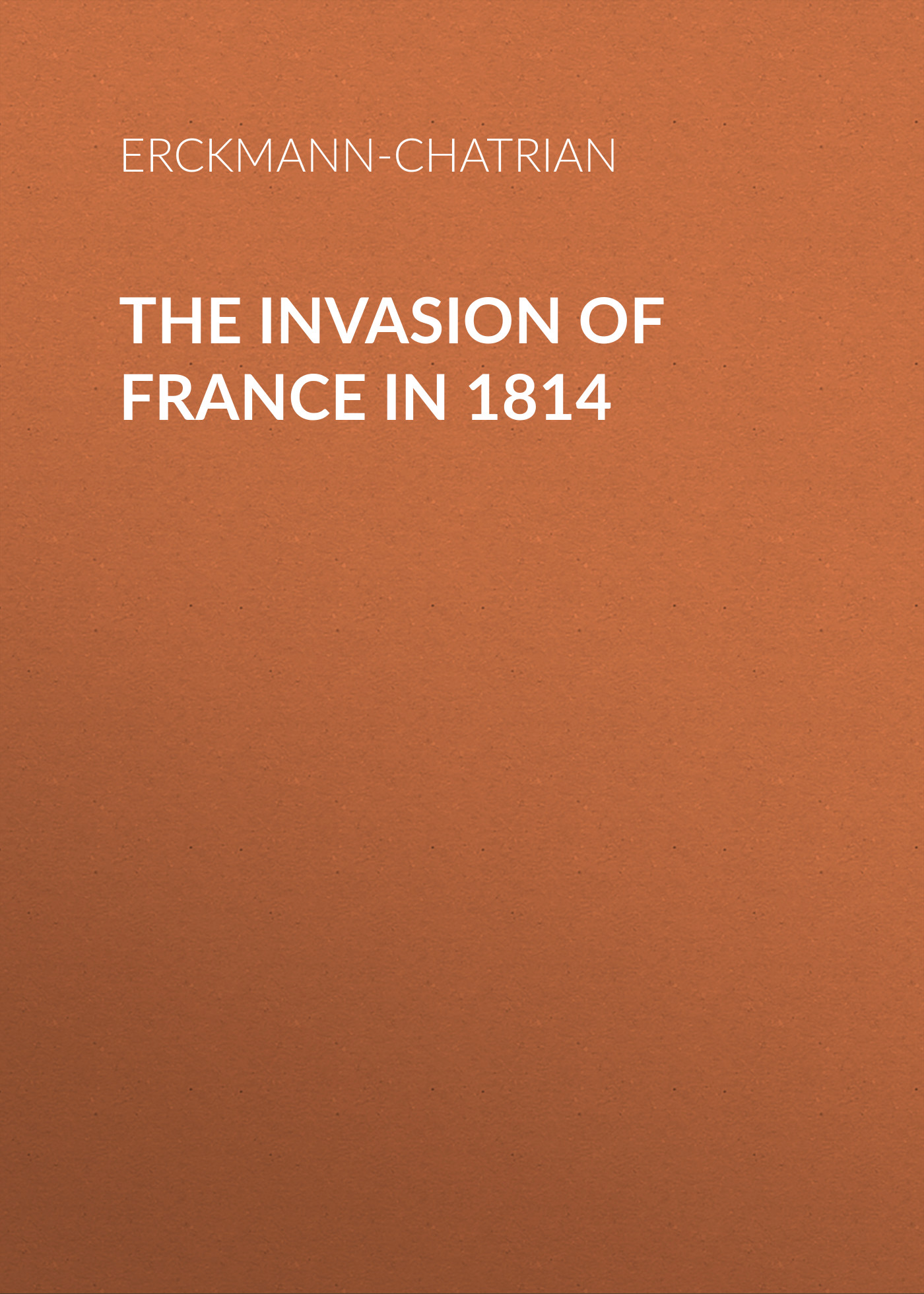 Erckmann-Chatrian The Invasion of France in 1814 invasion of the body snatchers