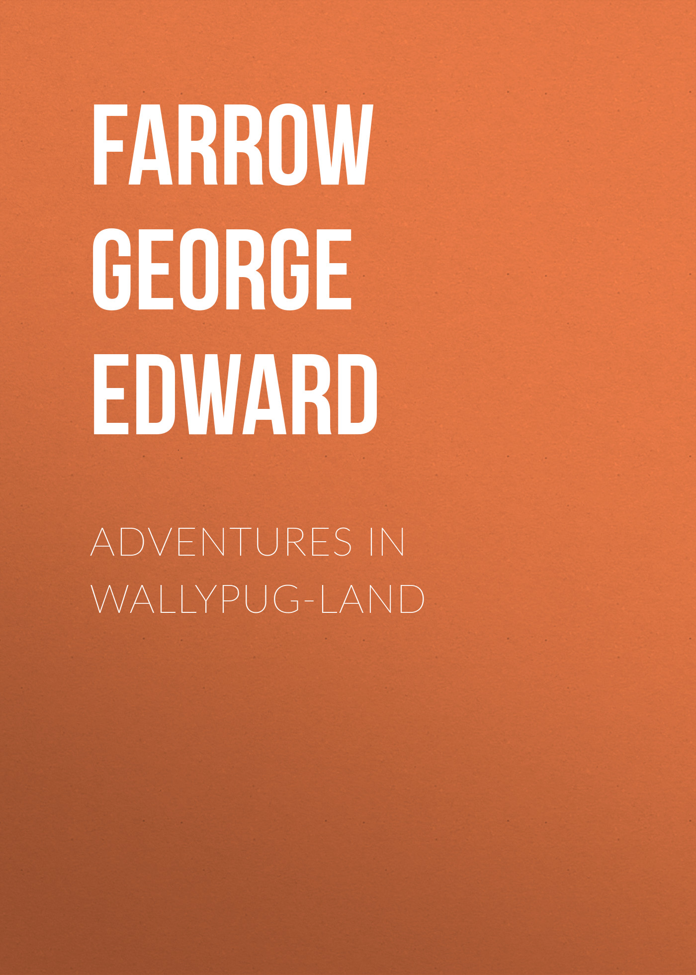 Farrow George Edward Adventures in Wallypug-Land craig richardson adventures in python