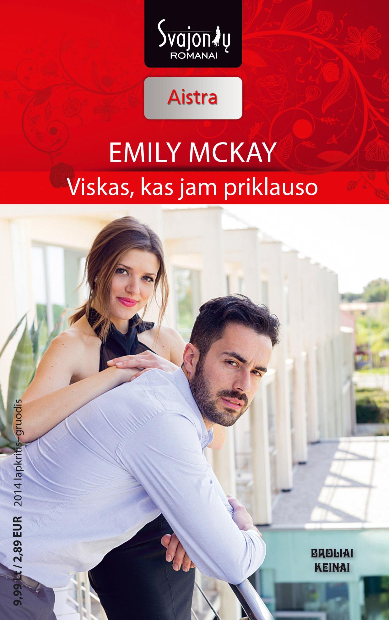 Emily McKay Viskas, kas jam priklauso emily mckay viskas ko jam reikia