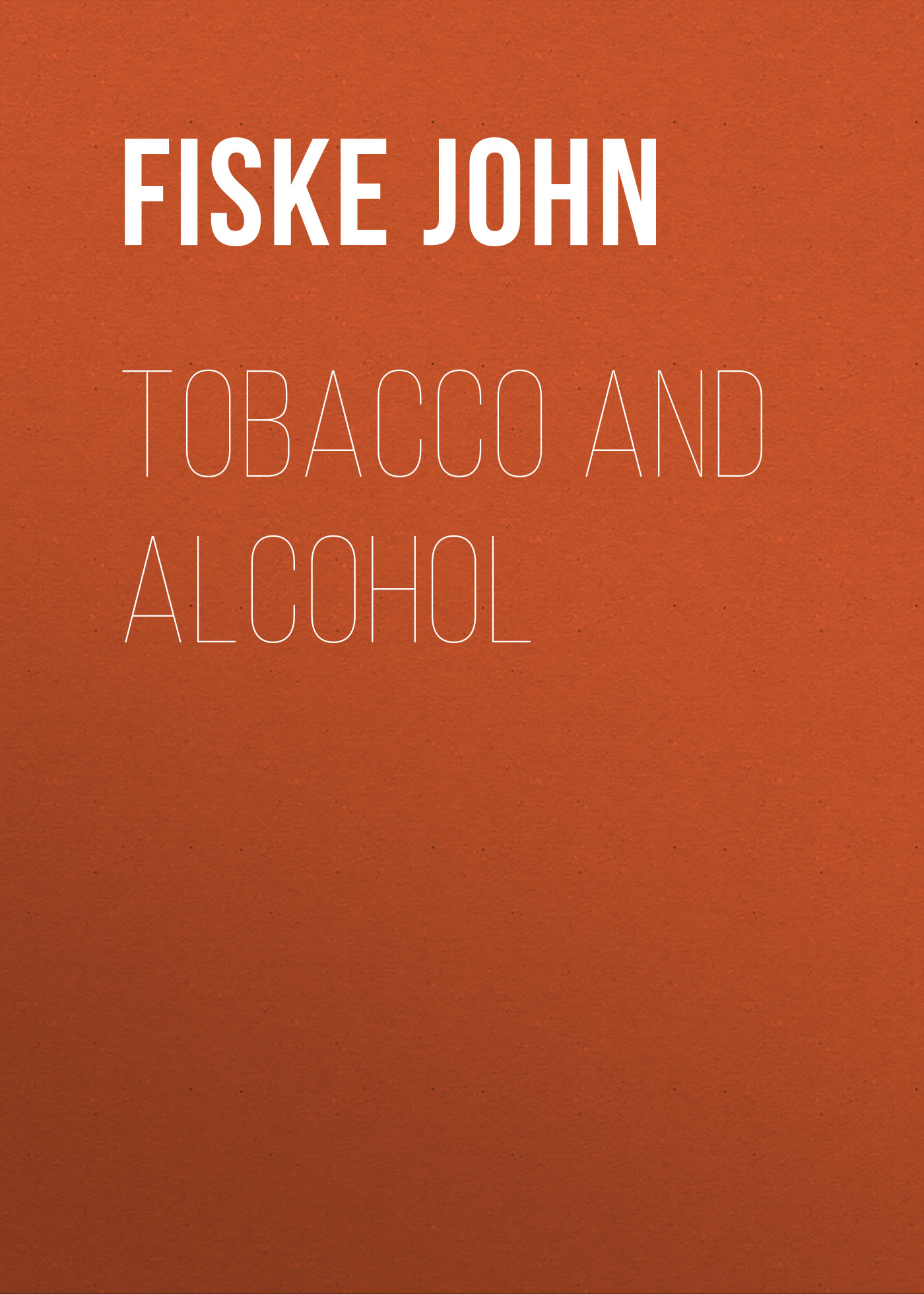 Fiske John Tobacco and Alcohol fiske john tobacco and alcohol