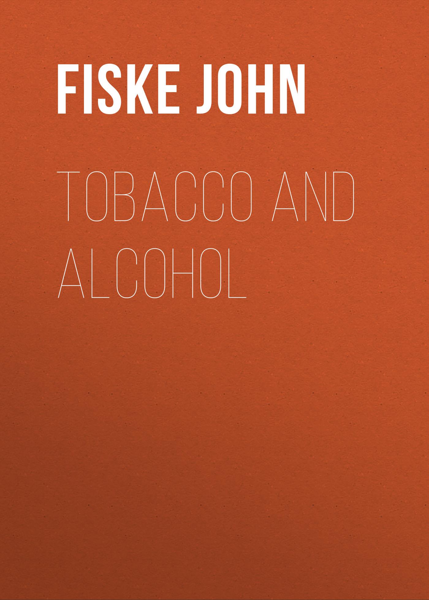 Fiske John Tobacco and Alcohol недорго, оригинальная цена