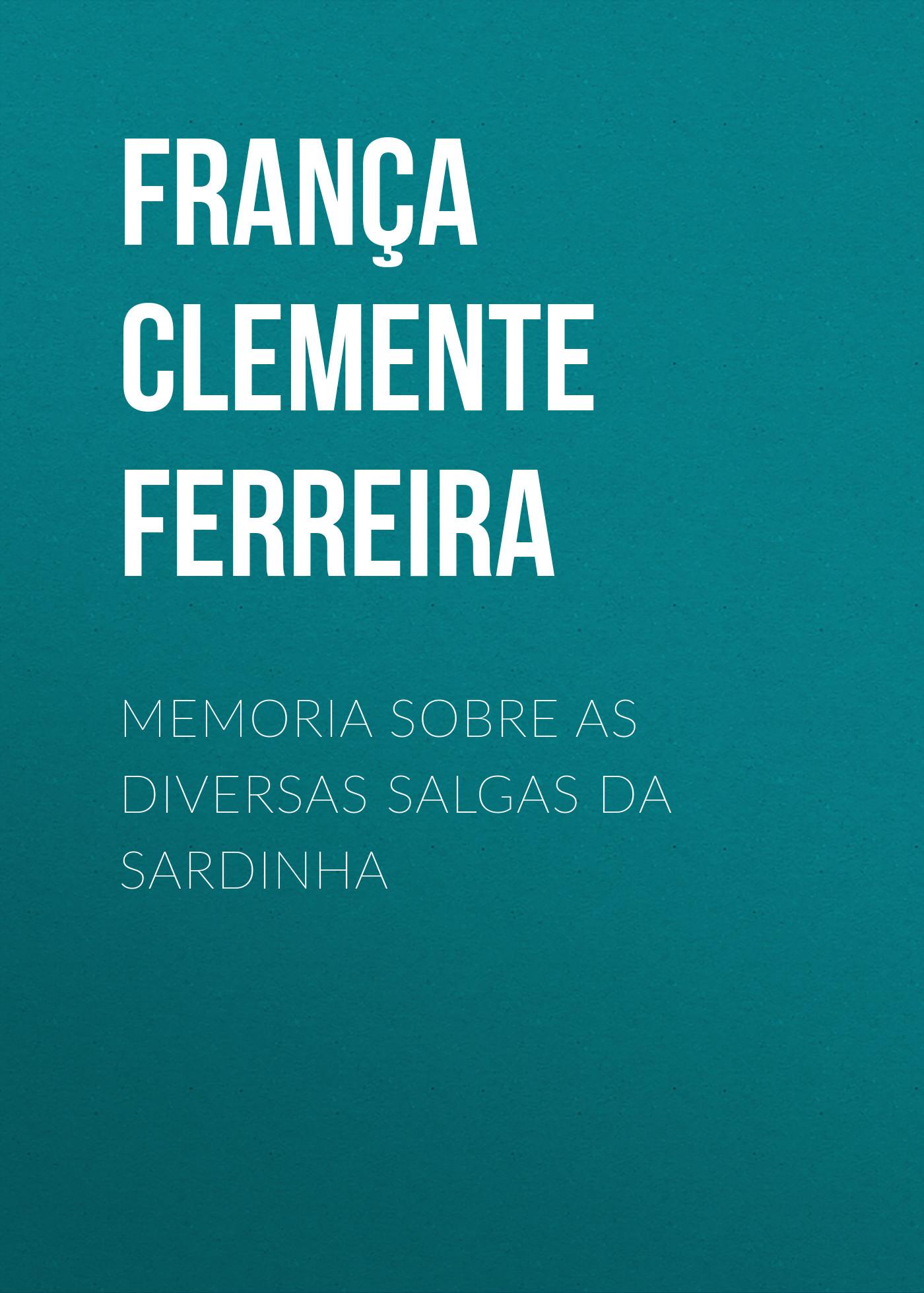 França Clemente Ferreira Memoria sobre as diversas salgas da sardinha