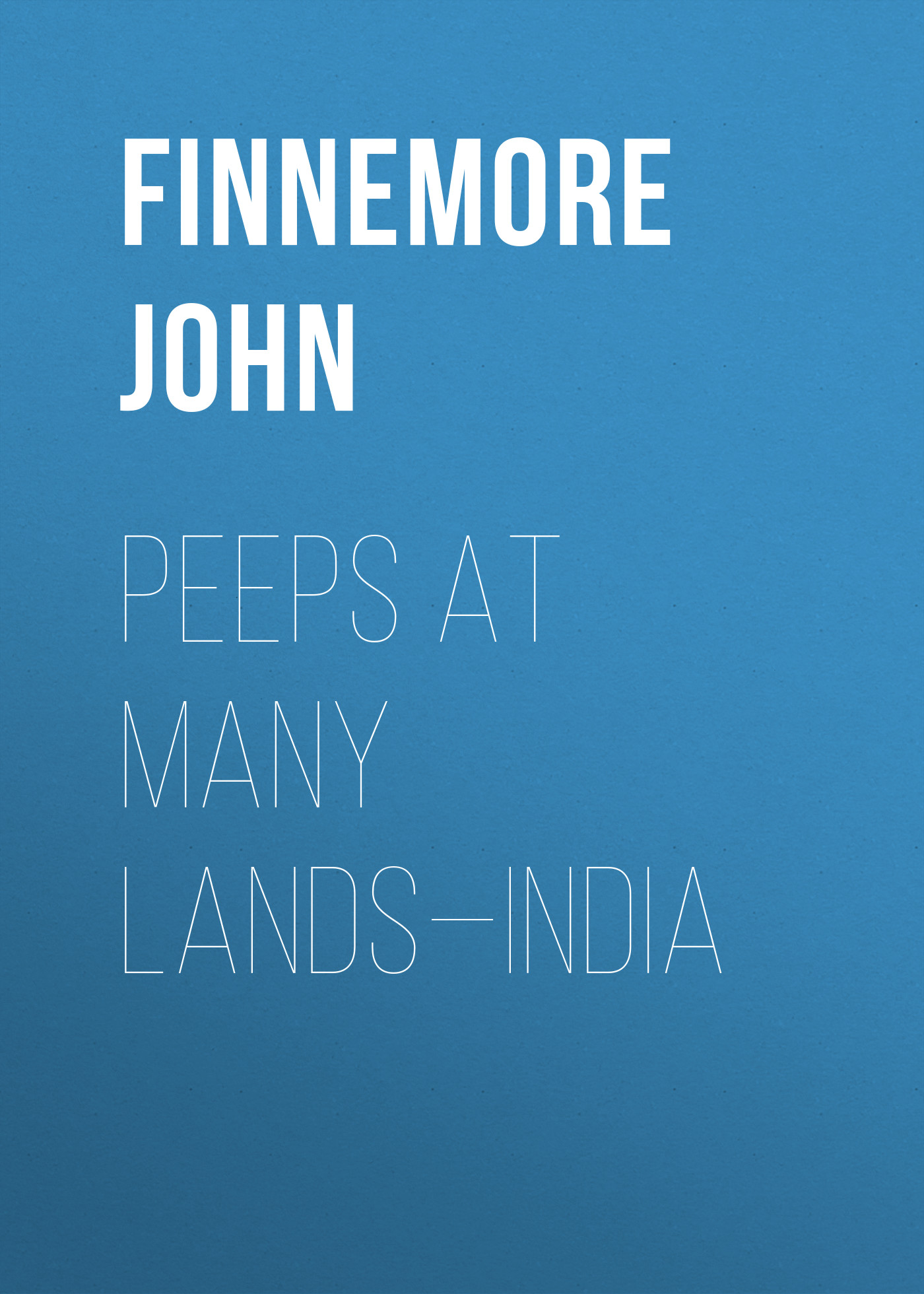Finnemore John Peeps at Many Lands—India