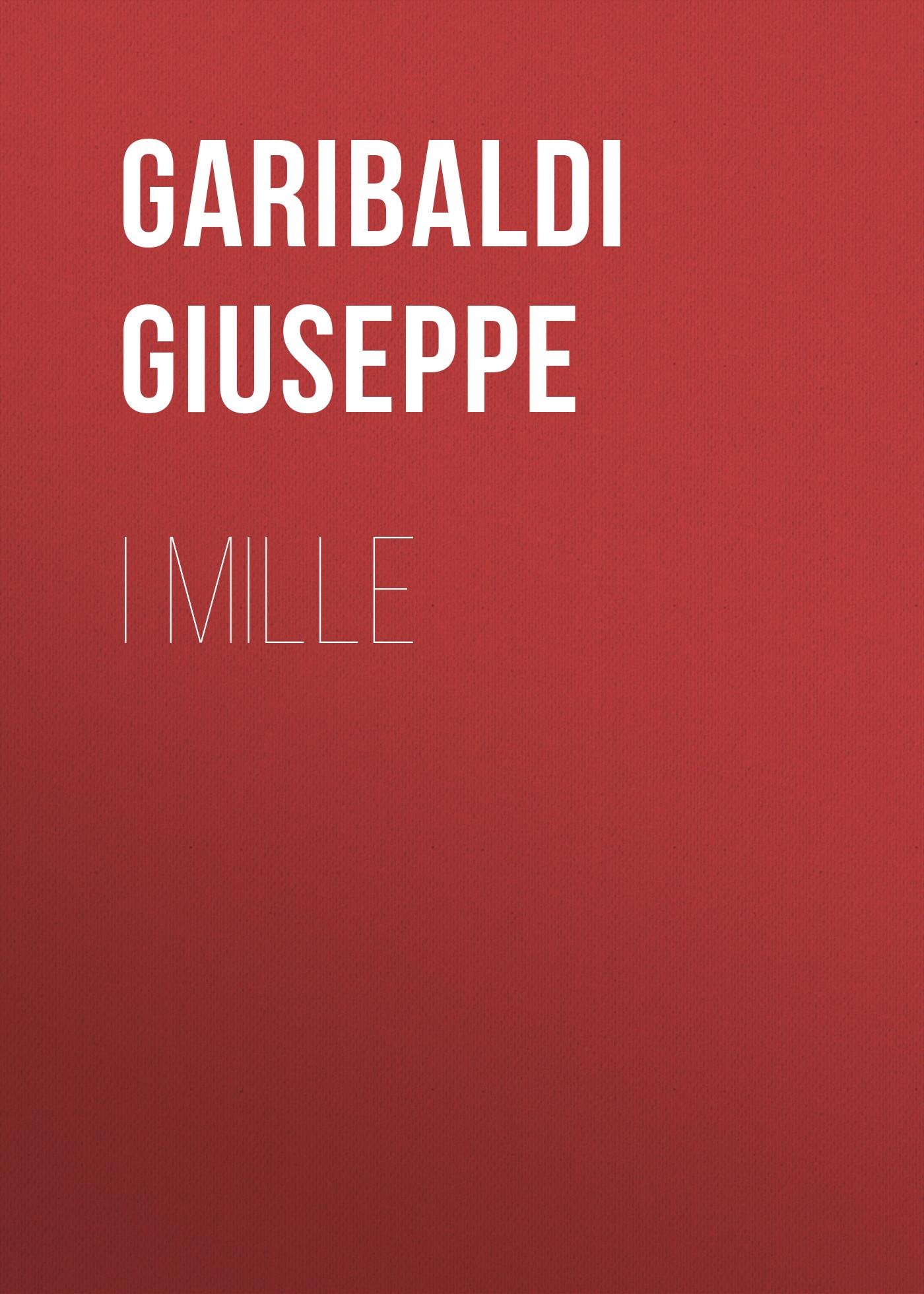 Garibaldi Giuseppe I Mille