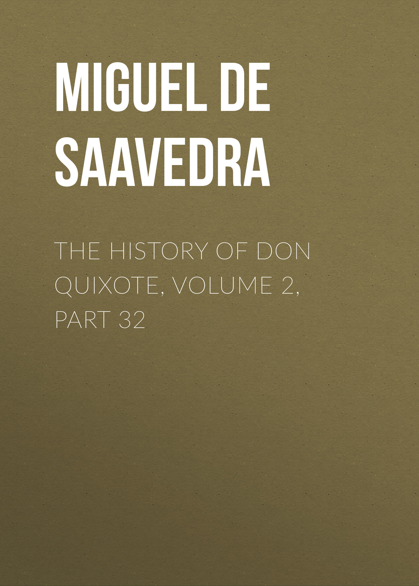 the history of don quixote volume 2 part 32