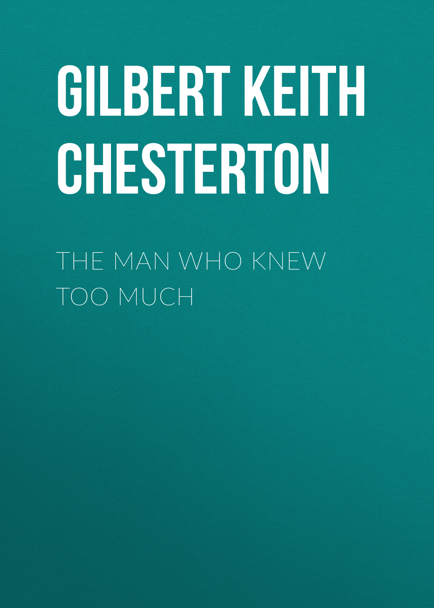 b68c096a93 Gilbert Keith Chesterton The Man Who Knew Too Much