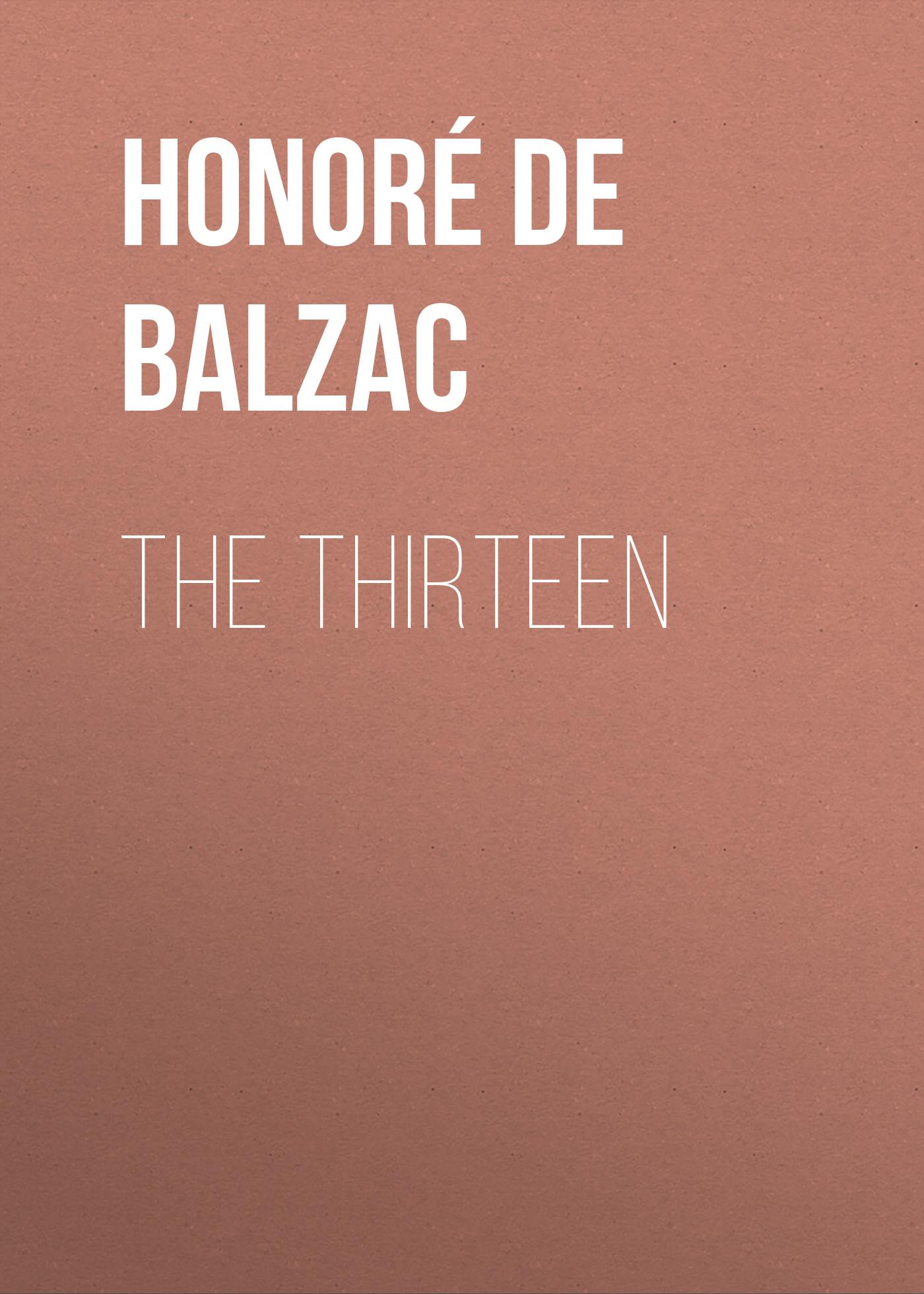 Оноре де Бальзак The Thirteen
