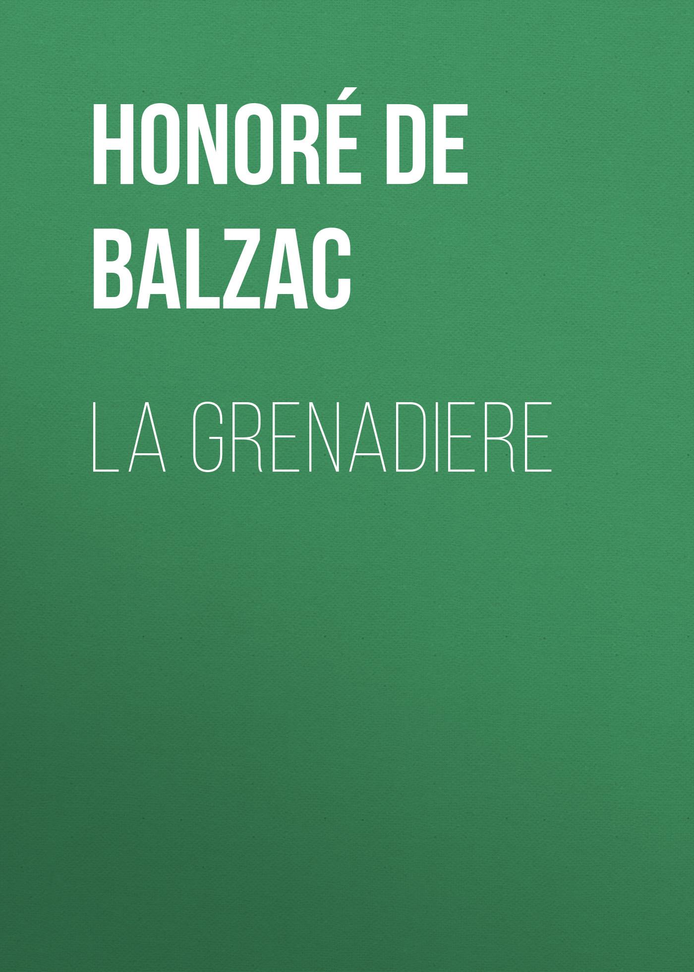 Оноре де Бальзак La Grenadiere все цены