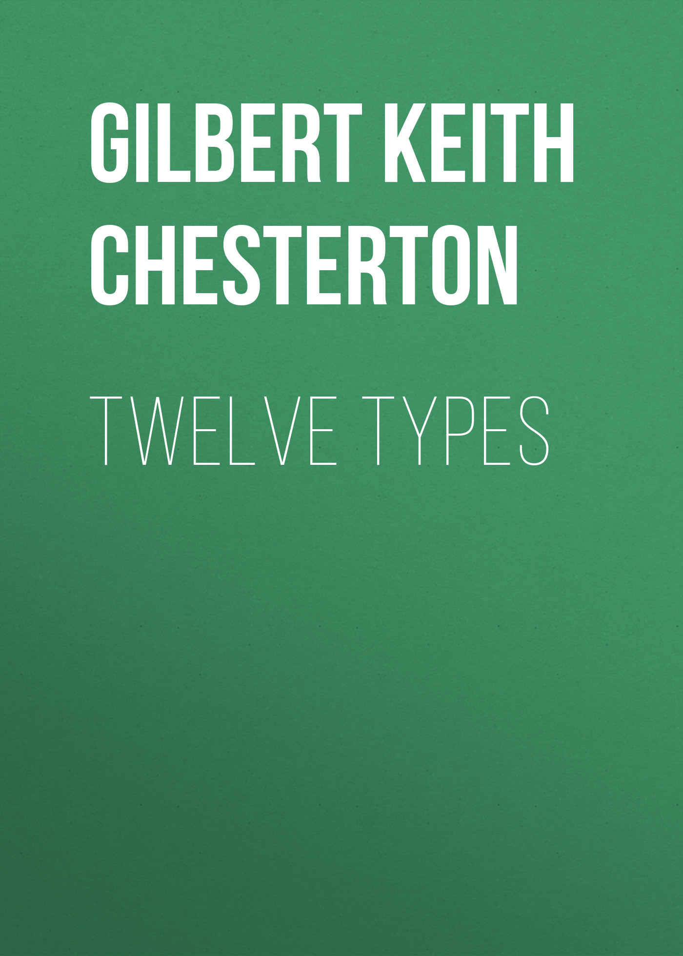 Gilbert Keith Chesterton Twelve Types twelve gems