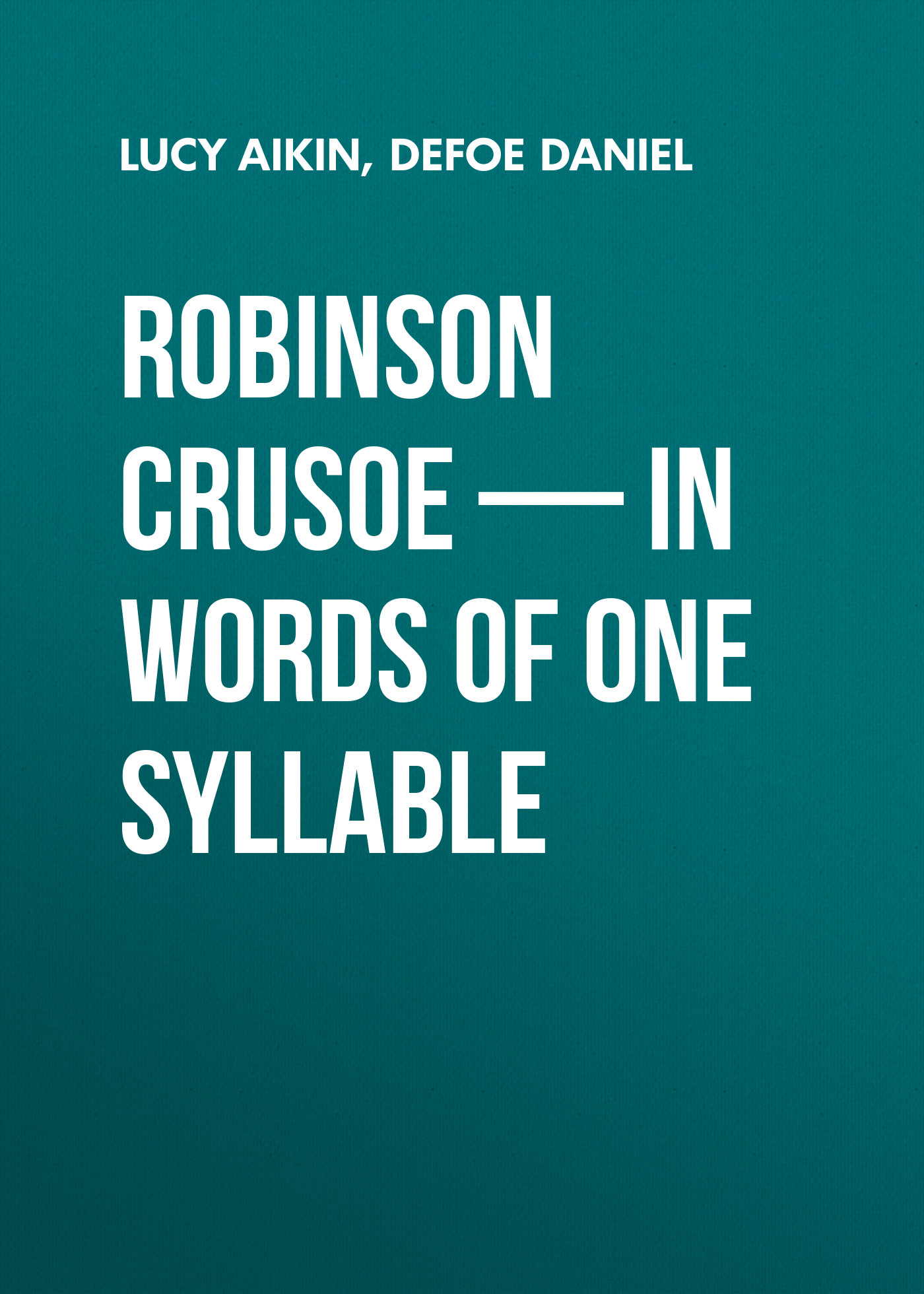 Даниэль Дефо Robinson Crusoe — in Words of One Syllable inventive components of portmanteau words