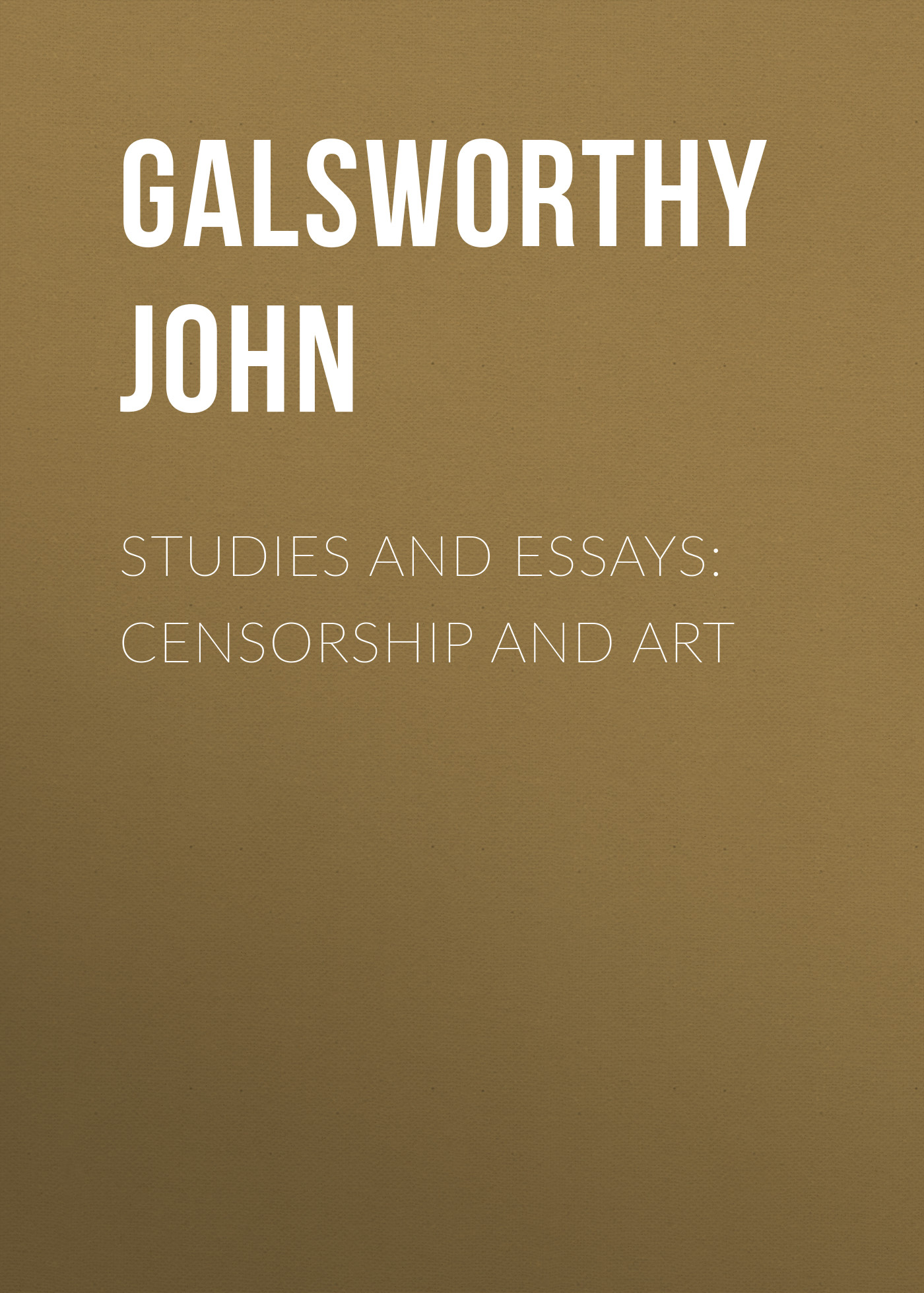 лучшая цена Galsworthy John Studies and Essays: Censorship and Art