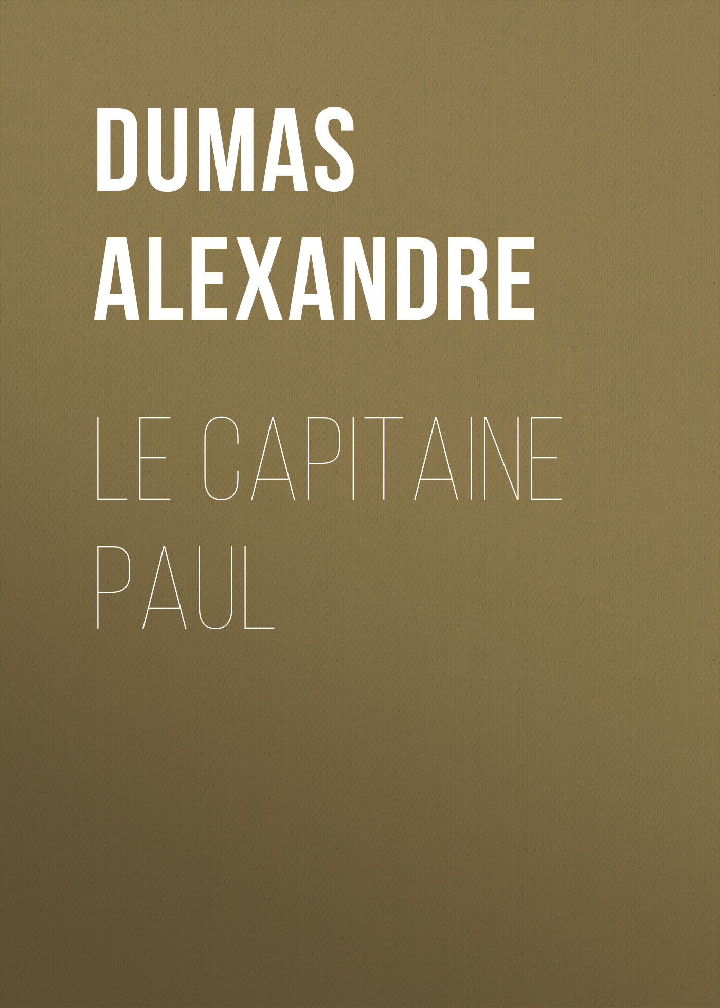 Александр Дюма Le capitaine Paul jean paul gaultier le male