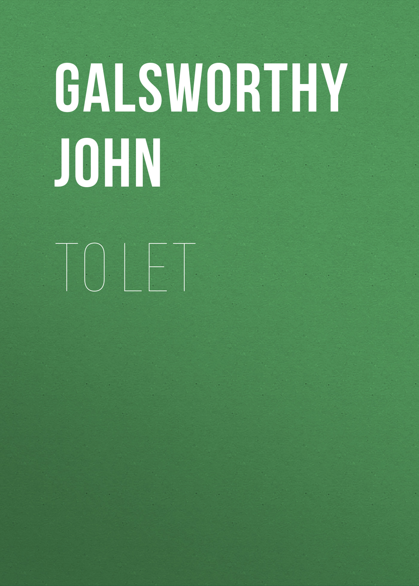 Galsworthy John To Let