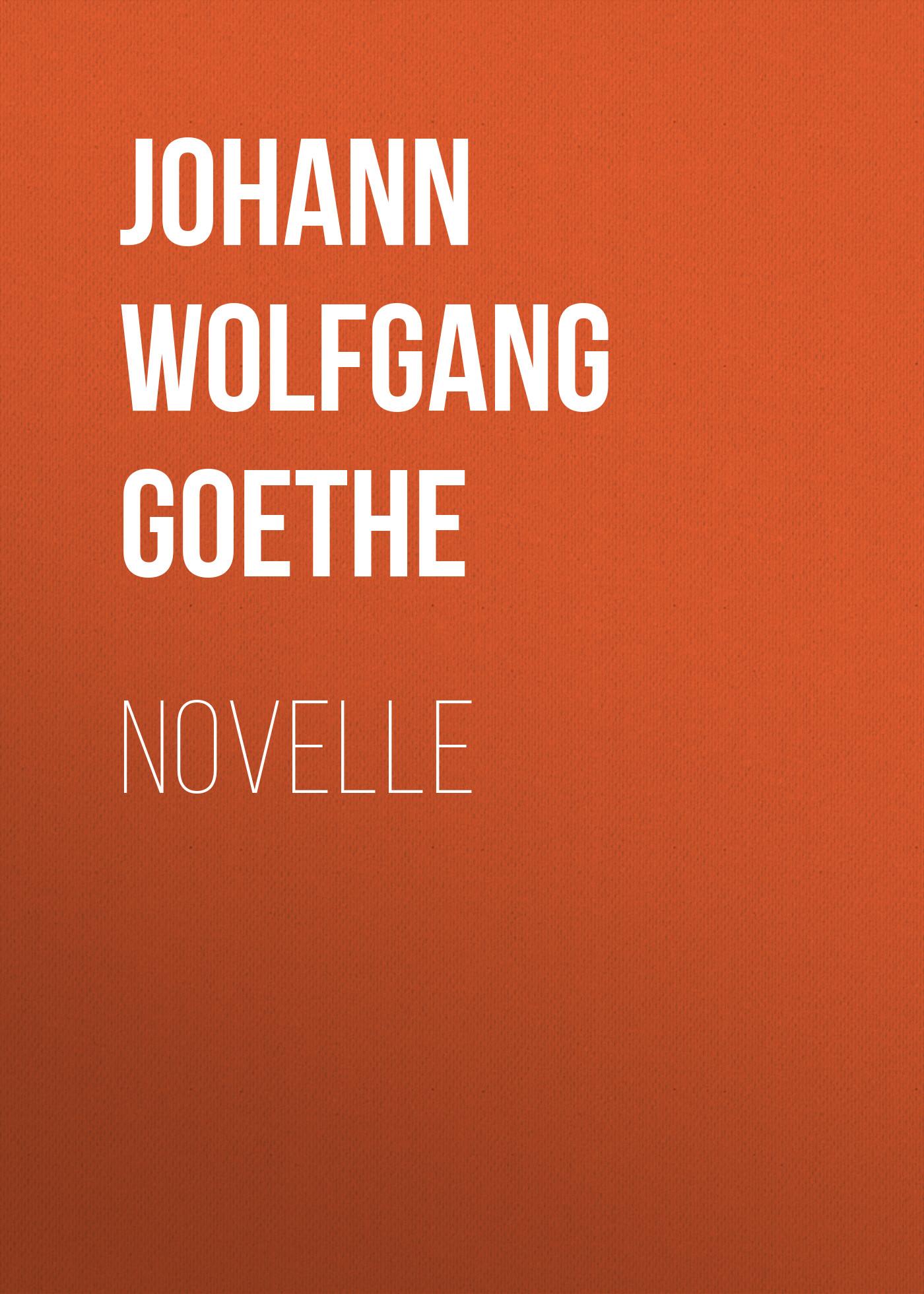 Иоганн Вольфганг фон Гёте Novelle иоганн вольфганг фон гёте прометей