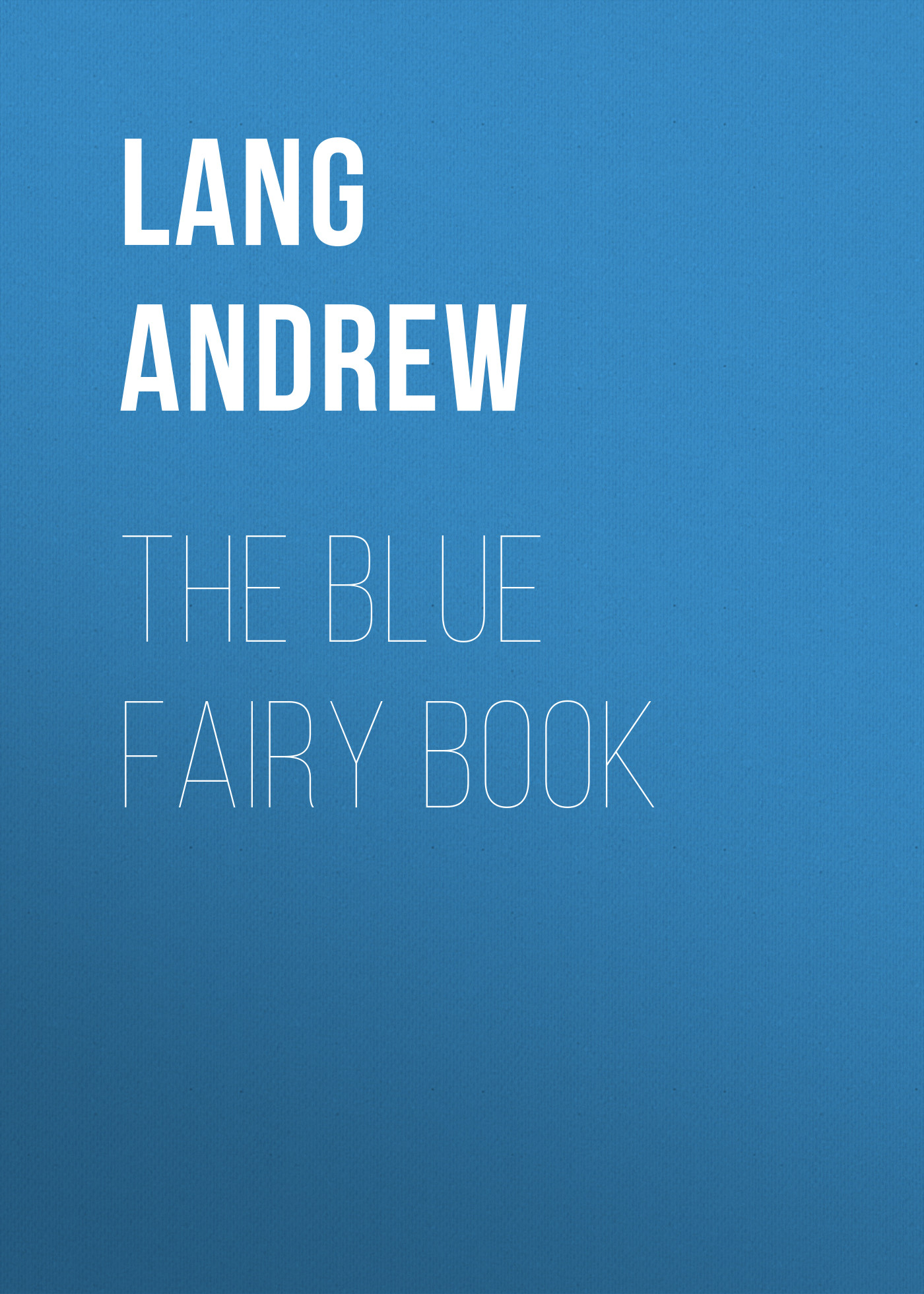 цена Lang Andrew The Blue Fairy Book онлайн в 2017 году
