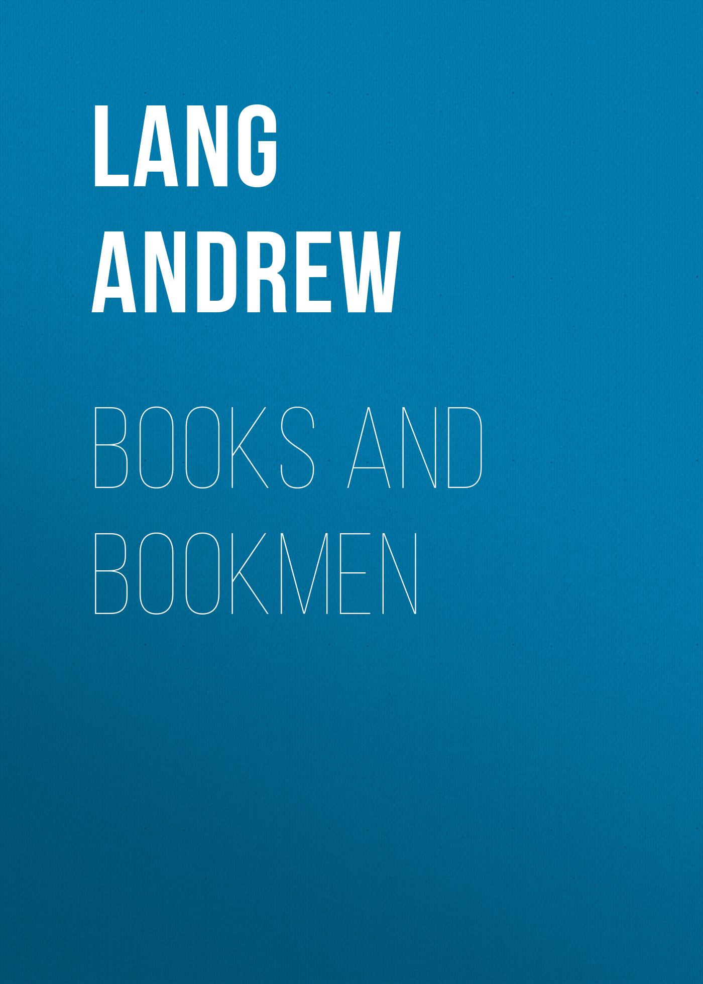 Books and Bookmen_Lang Andrew