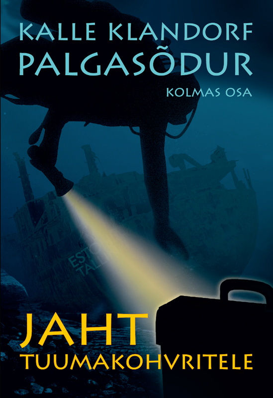 Kalle Klandorf Palgasõdur. Jaht tuumakohvritele klandorf kalle palgasodur uksik hunt
